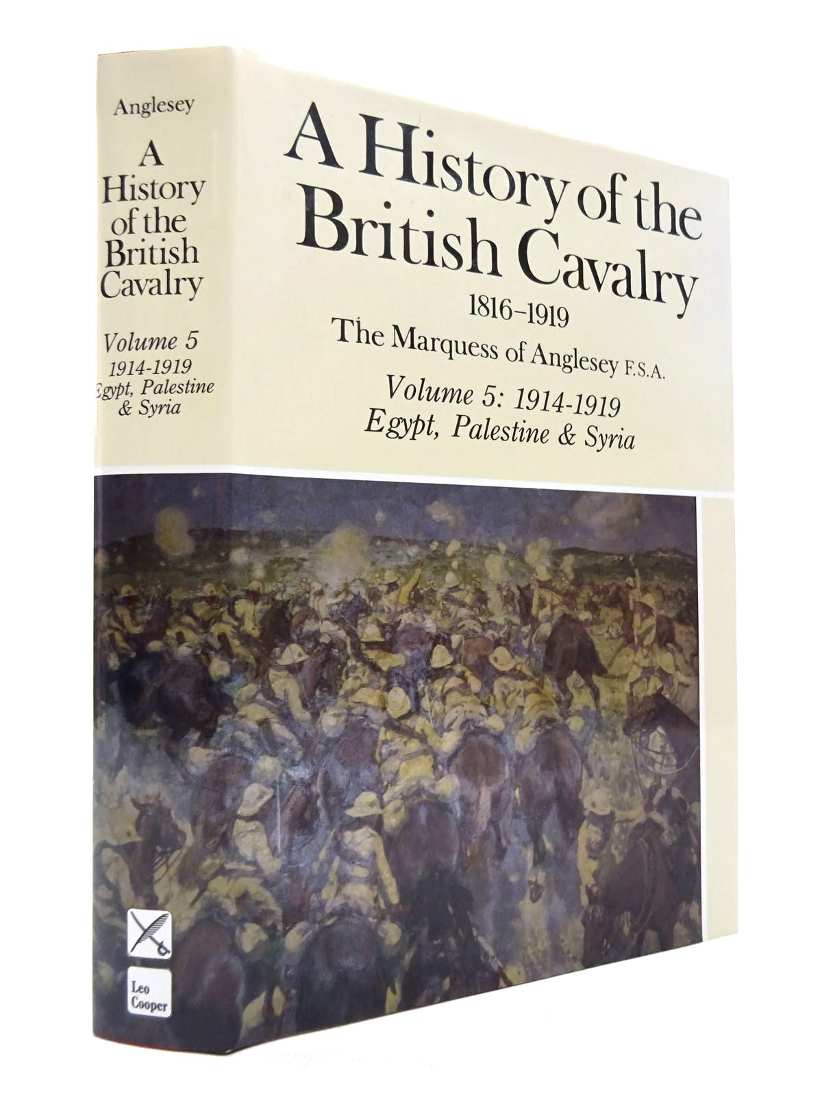 Photo of A HISTORY OF THE BRITISH CAVALRY 1816-1919 VOLUME 5: EGYPT, PALESTINE AND SYRIA 1914 TO 1919 written by Anglesey, The Marquess Of published by Leo Cooper (STOCK CODE: 1815542)  for sale by Stella & Rose's Books