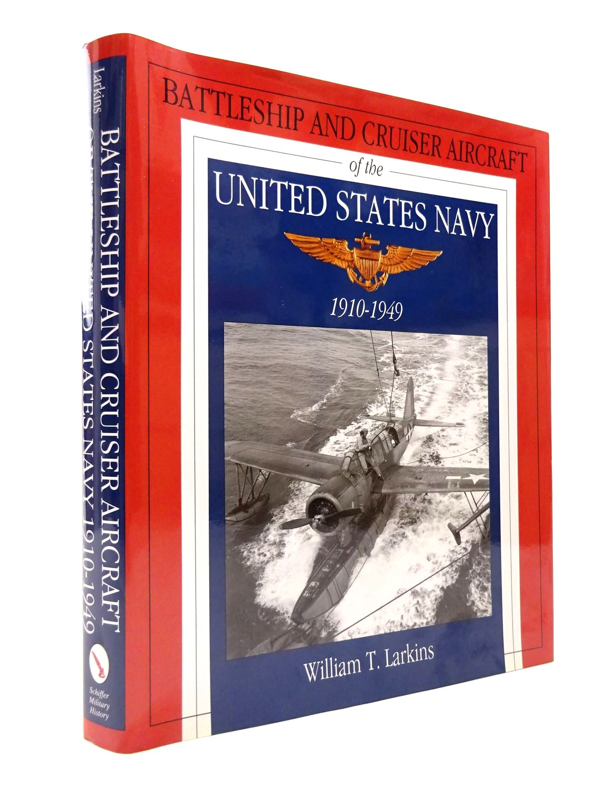 Photo of BATTLESHIP AND CRUISER AIRCRAFT OF THE UNITED STATES NAVY 1910-1949 written by Larkins, William T. published by Schiffer Publishing Ltd. (STOCK CODE: 1815545)  for sale by Stella & Rose's Books