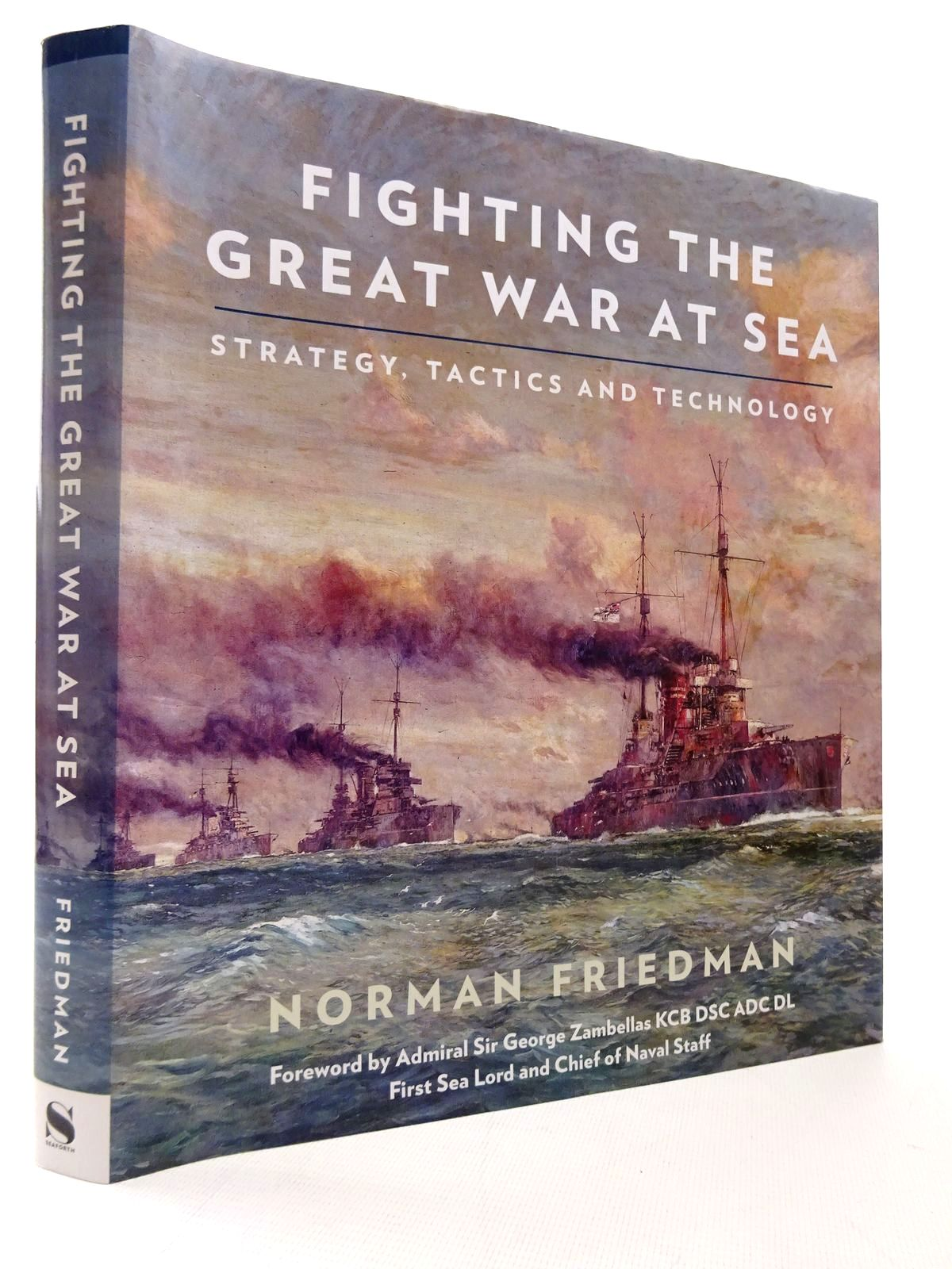 Photo of FIGHTING THE GREAT WAR AT SEA: STRATEGY, TACTICS AND TECHNOLOGY written by Friedman, Norman published by Seaforth Publishing (STOCK CODE: 1815546)  for sale by Stella & Rose's Books