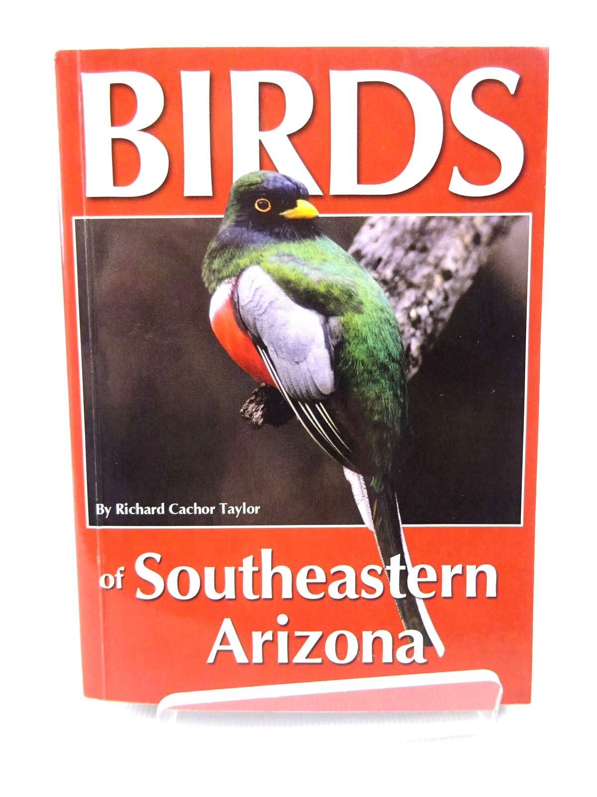 Photo of BIRDS OF SOUTHEASTERN ARIZONA written by Taylor, Richard Cachor published by R.W. Morse Company (STOCK CODE: 1815577)  for sale by Stella & Rose's Books