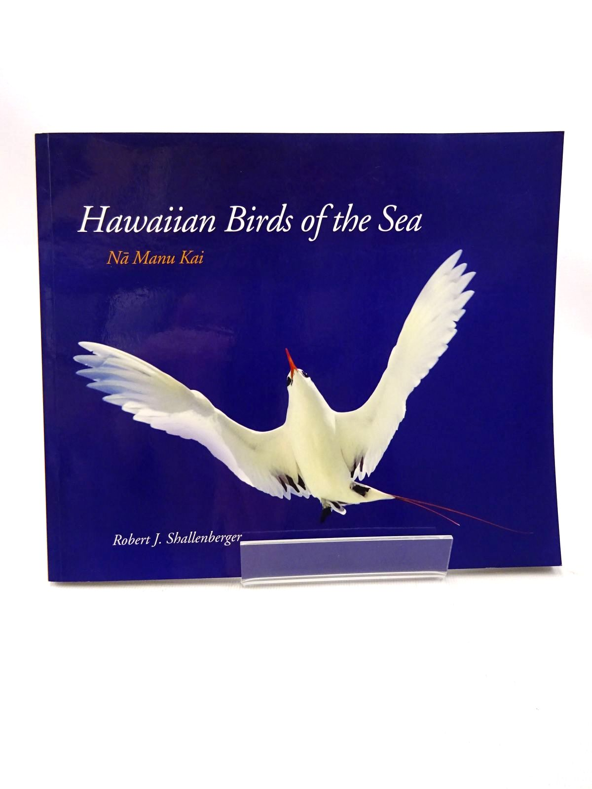 Photo of HAWAIIAN BIRDS OF THE SEA: NA MANU KAI written by Shallenberger, Robert J. published by University of Hawaii Press (STOCK CODE: 1815580)  for sale by Stella & Rose's Books