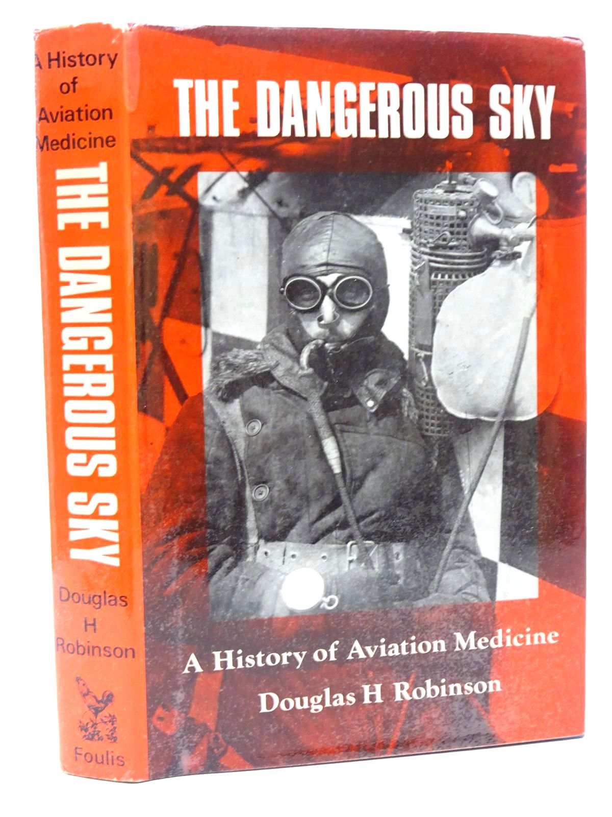 Photo of THE DANGEROUS SKY: A HISTORY OF AVIATION MEDICINE written by Robinson, Douglas H. published by G.T. Foulis & Co. Ltd. (STOCK CODE: 1815654)  for sale by Stella & Rose's Books
