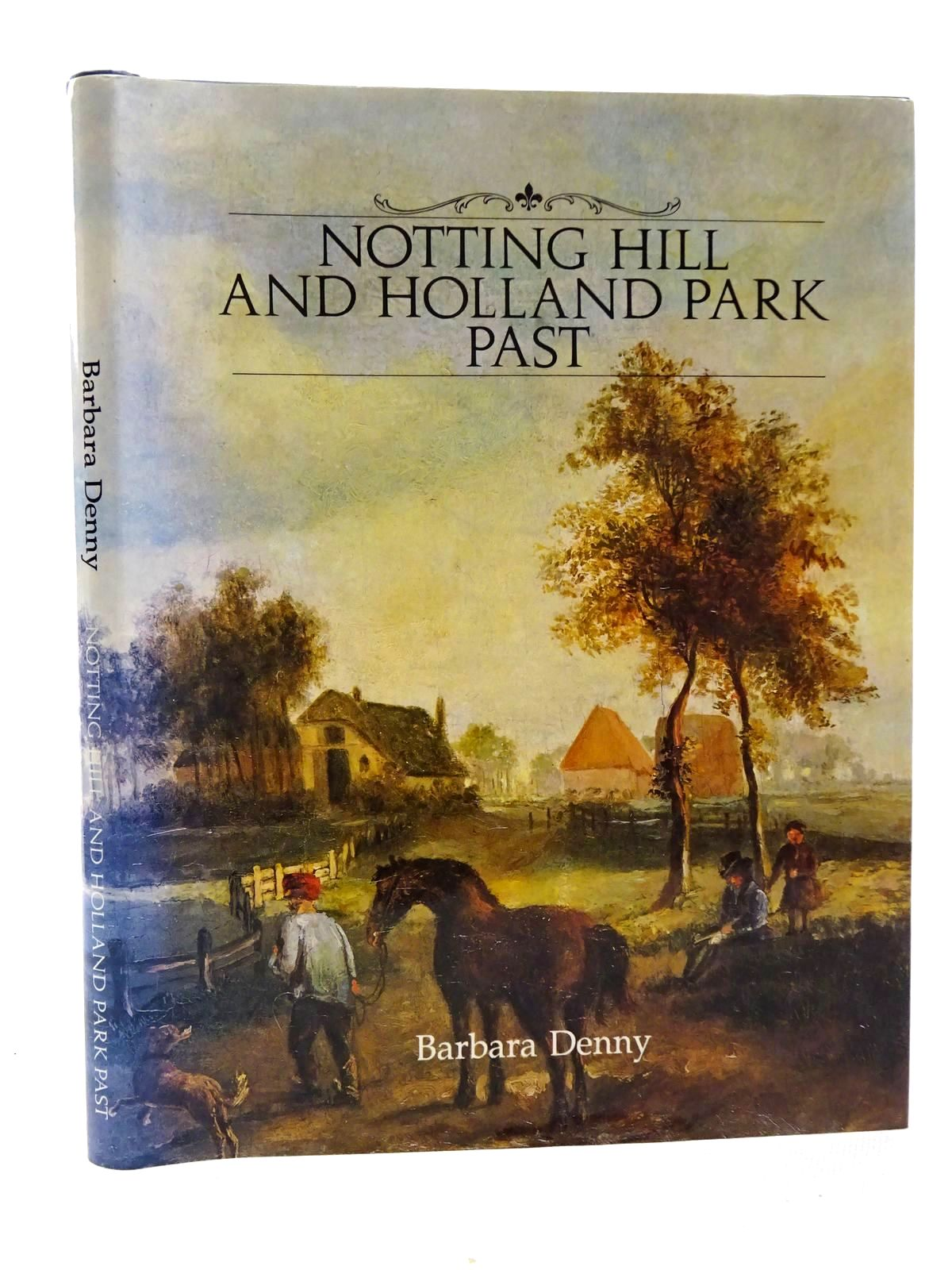 Photo of NOTTING HILL & HOLLAND PARK PAST: A VIRTUAL HISTORY written by Denny, Barbara published by Historical Publications Ltd. (STOCK CODE: 1815658)  for sale by Stella & Rose's Books