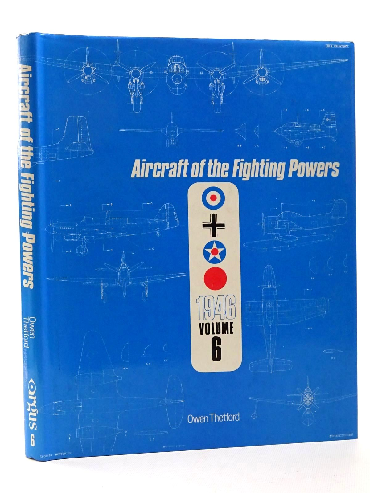 Photo of AIRCRAFT OF THE FIGHTING POWERS VOL VI written by Thetford, Owen G. published by Argus Books (STOCK CODE: 1815664)  for sale by Stella & Rose's Books