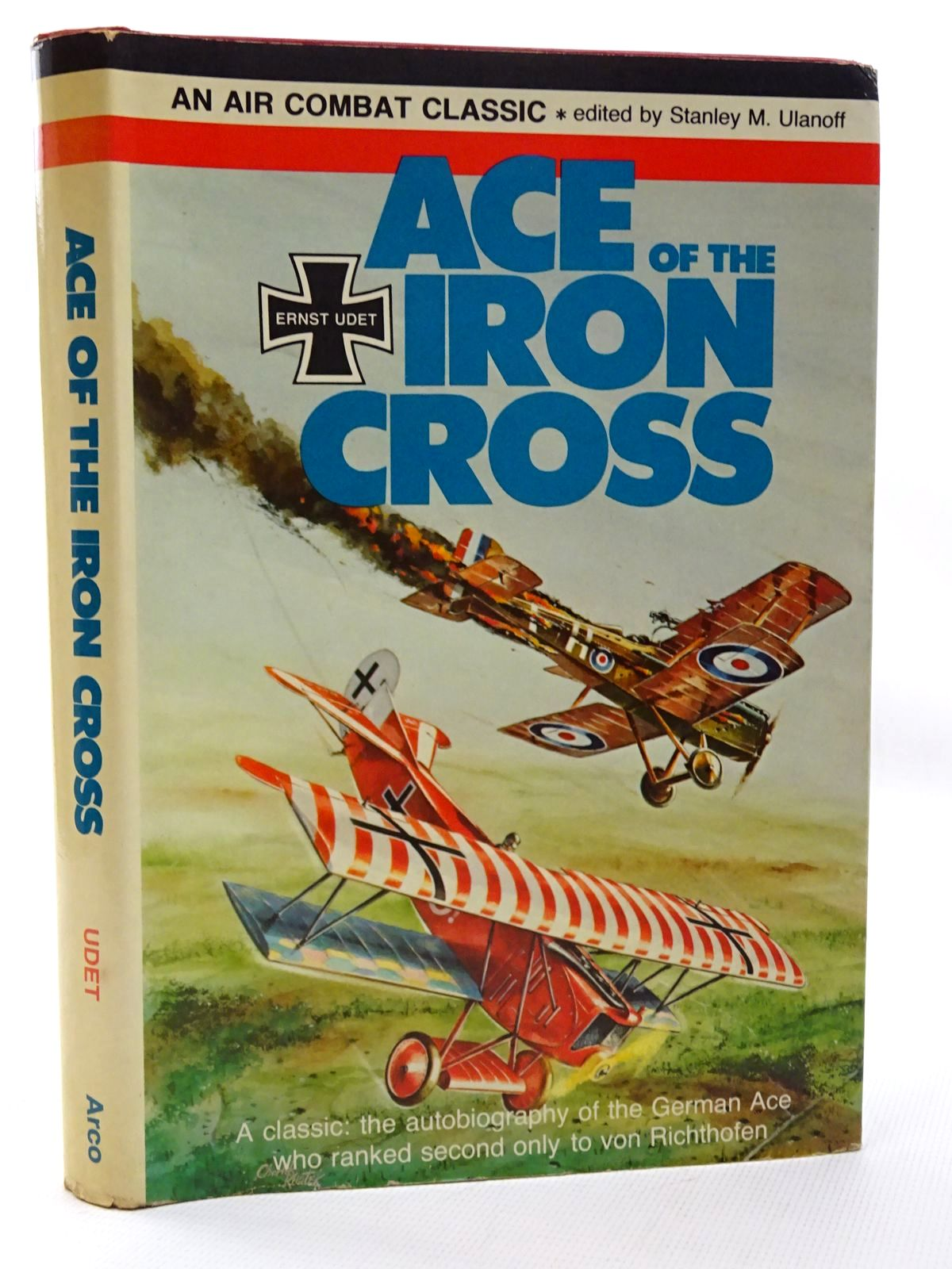 Photo of ACE OF THE IRON CROSS written by Udet, Ernst<br />Ulanoff, Stanley M. published by Arco Publishing (STOCK CODE: 1815699)  for sale by Stella & Rose's Books
