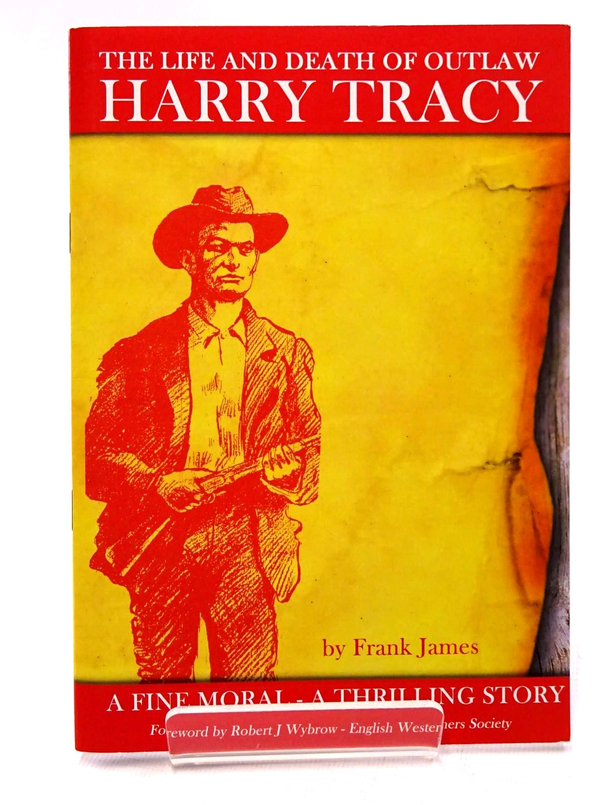 Photo of THE LIFE AND DEATH OF OUTLAW HARRY TRACY written by James, Frank published by The English Westerners' Society (STOCK CODE: 1815709)  for sale by Stella & Rose's Books