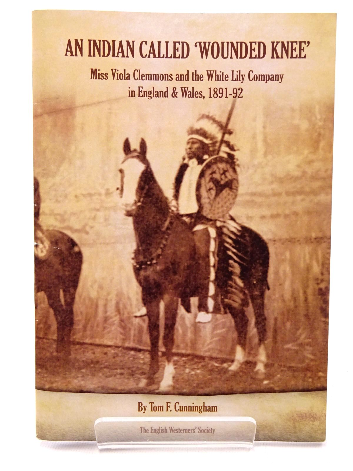 Photo of AN INDIAN CALLED 'WOUNDED KNEE' written by Cunningham, Tom F. published by The English Westerners' Society (STOCK CODE: 1815710)  for sale by Stella & Rose's Books