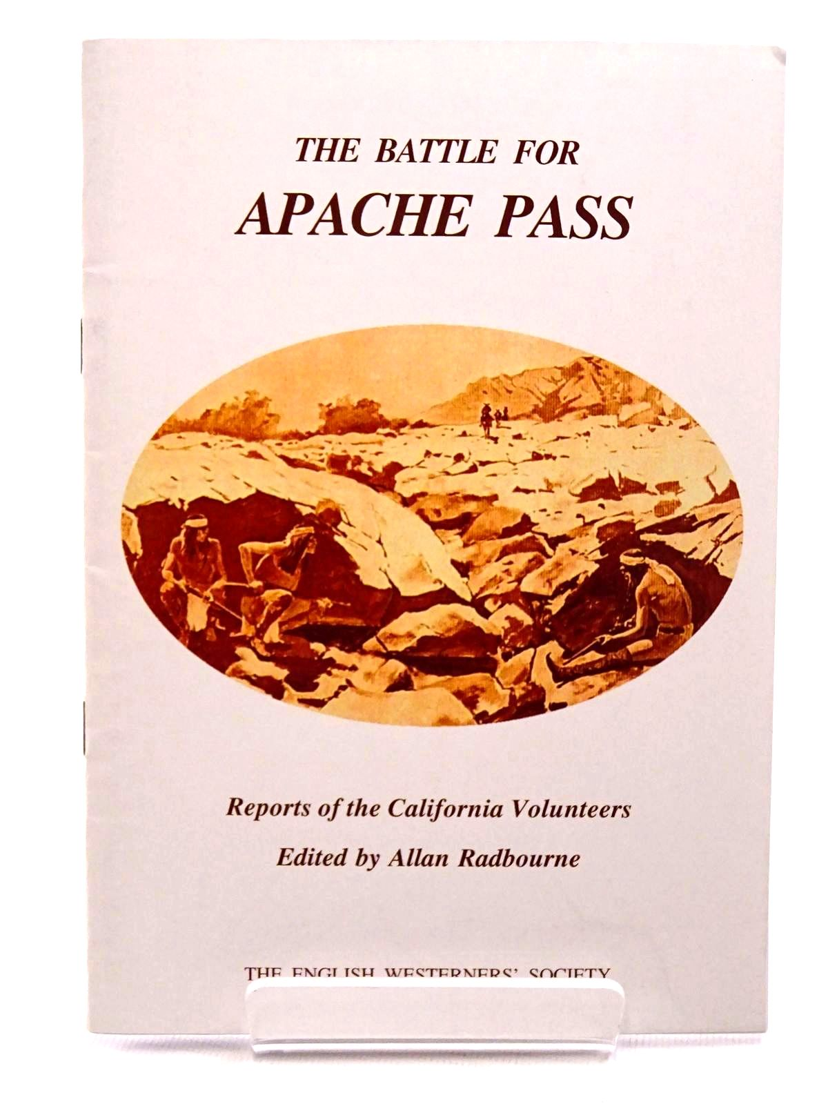 Photo of THE BATTLE FOR APACHE PASS: REPORTS OF THE CALIFORNIA VOLUNTEERS written by Radbourne, Allan published by The English Westerners' Society (STOCK CODE: 1815715)  for sale by Stella & Rose's Books