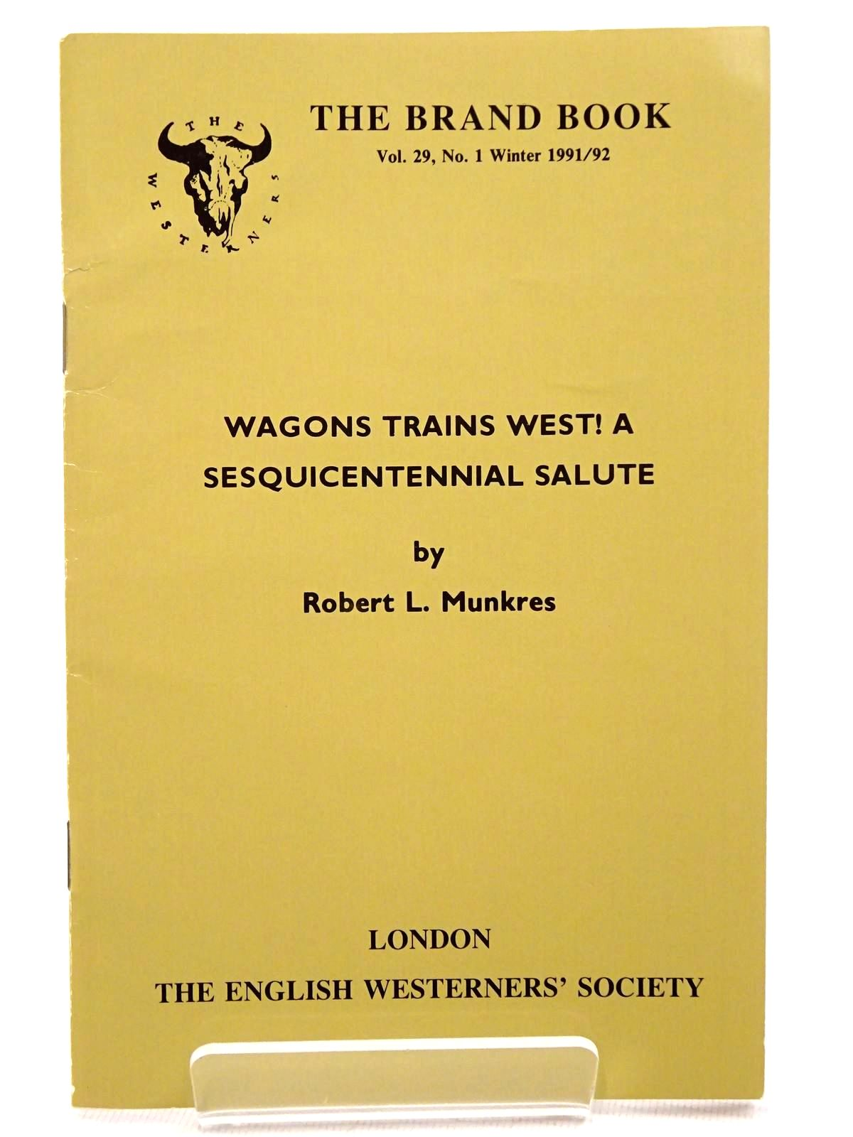 Photo of WAGONS TRAINS WEST! A SESQUINCENTENNIAL SALUTE written by Munkres, Robert L. published by The English Westerners' Society (STOCK CODE: 1815722)  for sale by Stella & Rose's Books