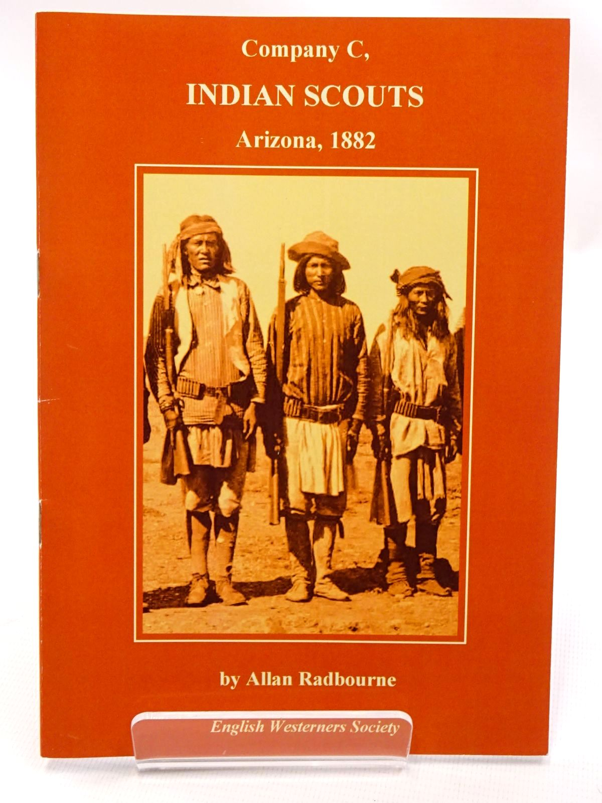 Photo of COMPANY C INDIAN SCOUTS ARIZONA 1882 written by Radbourne, Allan published by The English Westerners' Society (STOCK CODE: 1815724)  for sale by Stella & Rose's Books