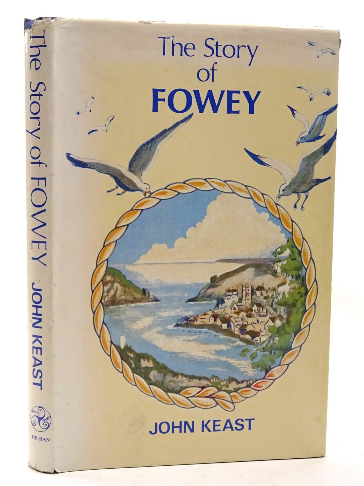 Photo of THE STORY OF FOWEY (CORNWALL) written by Keast, John published by Dyllansow Truran (STOCK CODE: 1815747)  for sale by Stella & Rose's Books