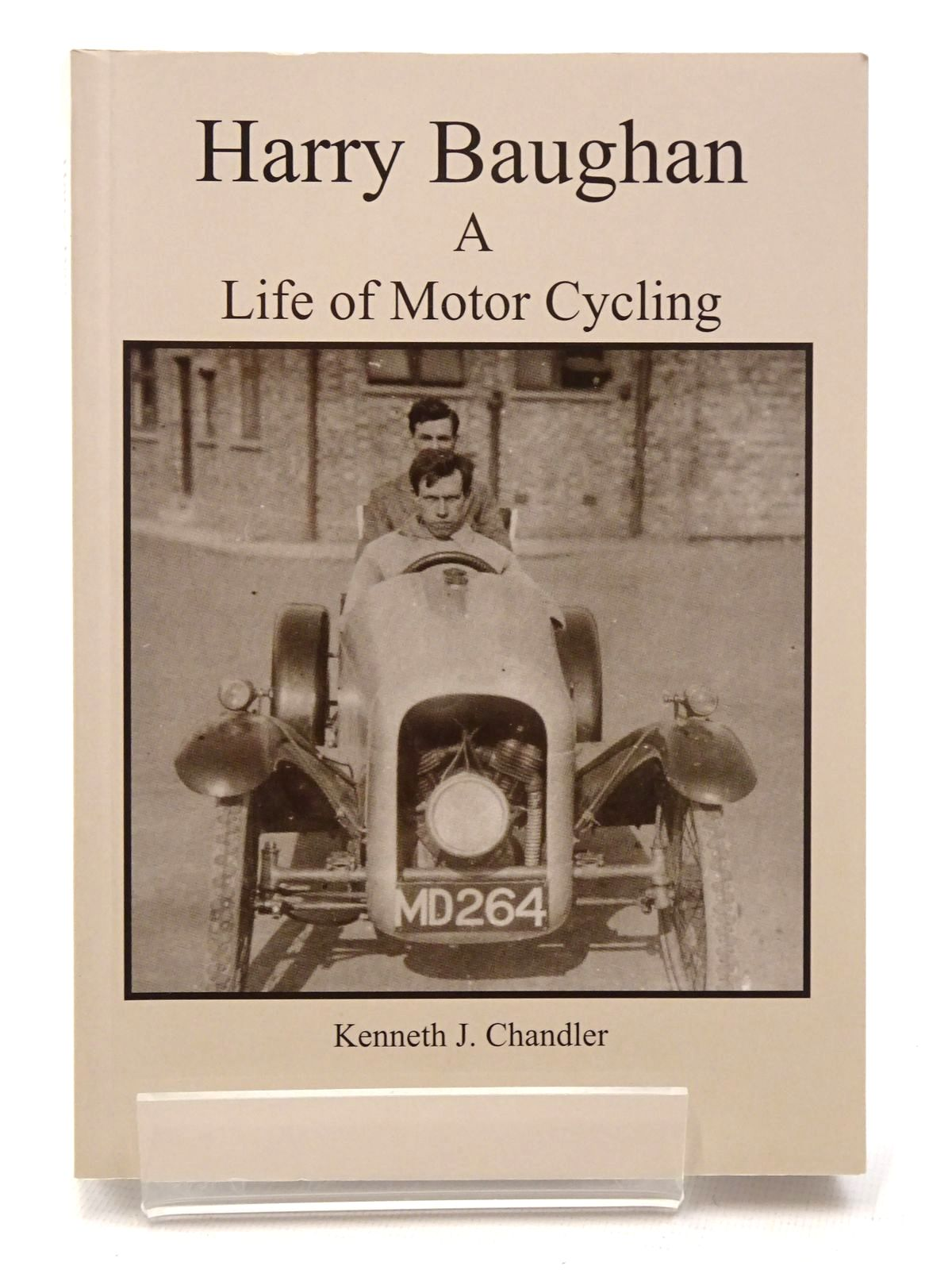 Photo of HARRY BAUGHAN: A LIFE OF MOTOR CYCLING written by Chandler, Kenneth J. published by Walls Quarry Press (STOCK CODE: 1815750)  for sale by Stella & Rose's Books