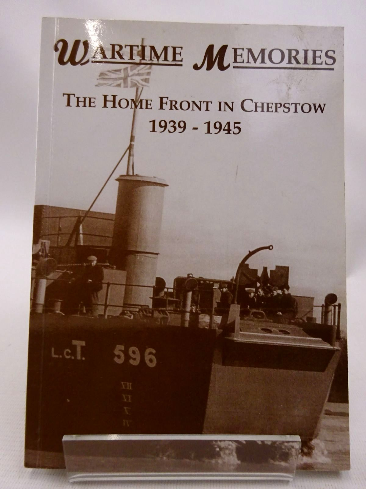 Photo of WARTIME MEMORIES: THE HOME FRONT IN CHEPSTOW 1939-1945
