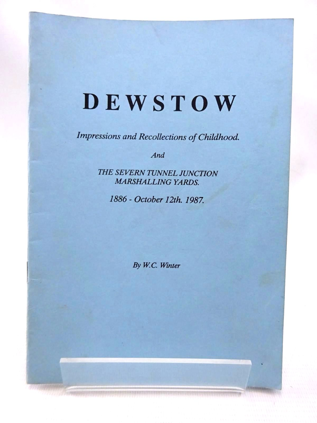 Photo of DEWSTOW: IMPRESSIONS AND RECOLLECTIONS OF CHILDHOOD & THE SEVERN TUNNEL JUNCTION MARSHALLING YARDS written by Winter, W.C. published by W.C. Winter (STOCK CODE: 1815793)  for sale by Stella & Rose's Books