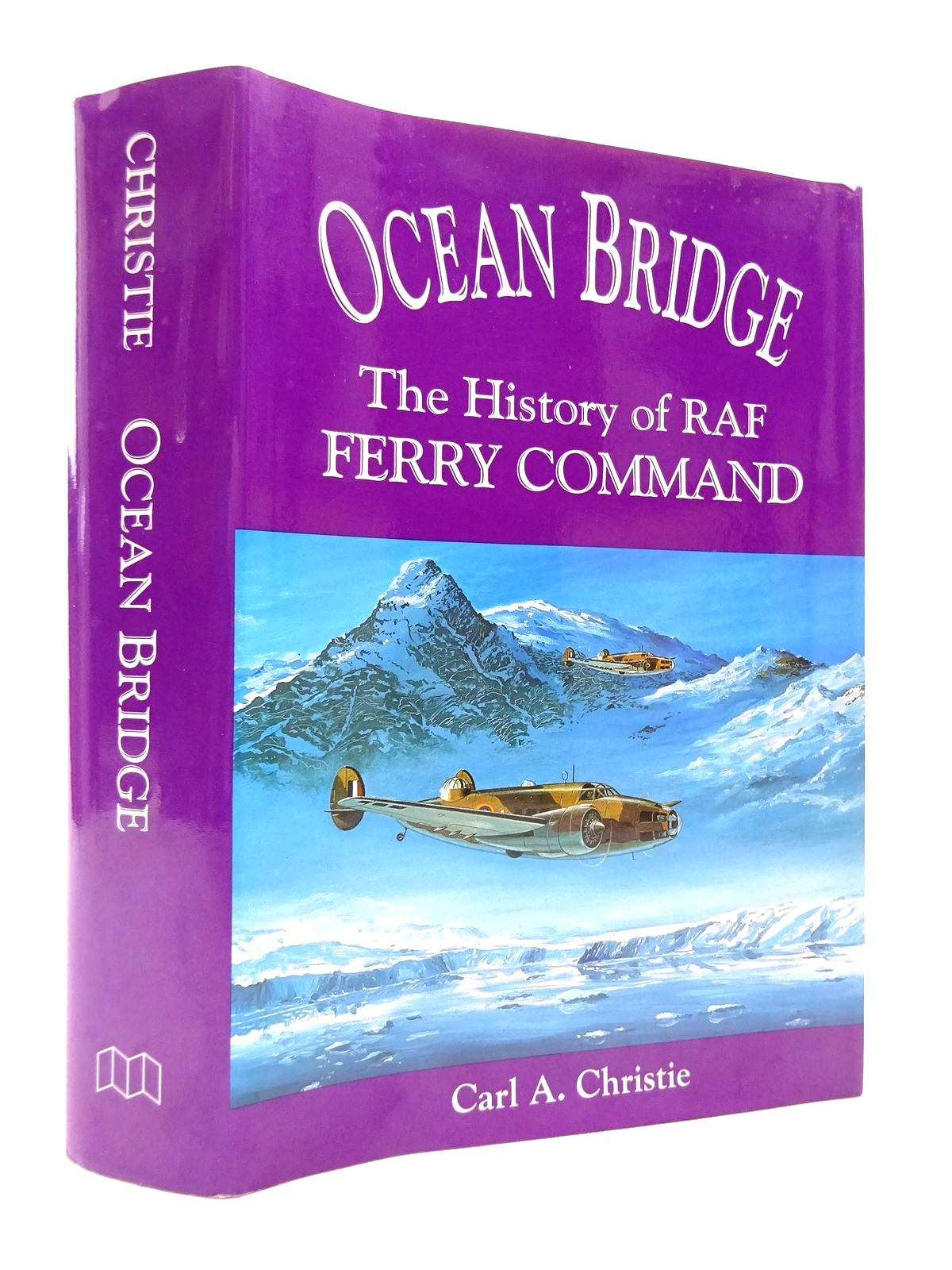 Photo of OCEAN BRIDGE: THE HISTORY OF THE RAF FERRY COMMAND written by Christie, Carl A.<br />Hatch, Fred published by Midland Publishing (STOCK CODE: 1815800)  for sale by Stella & Rose's Books