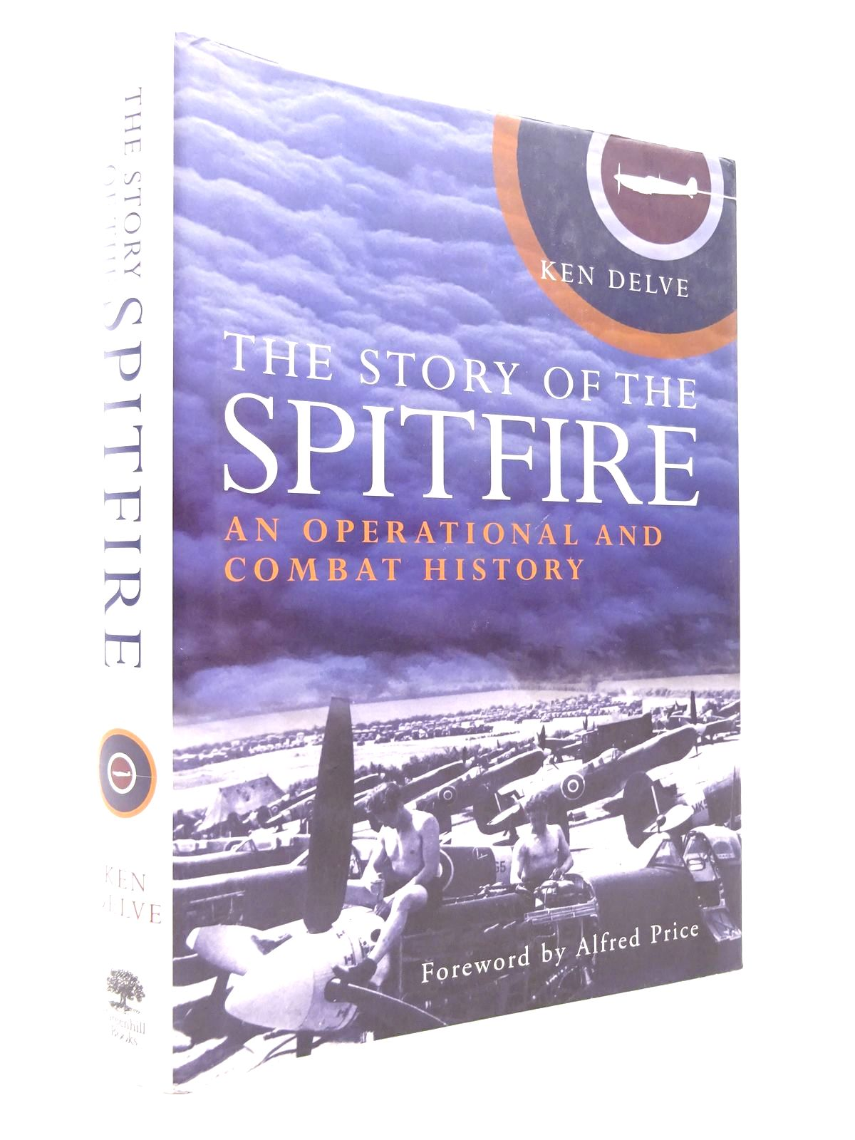 Photo of THE STORY OF THE SPITFIRE: AN OPERATIONAL AND COMBAT HISTORY written by Delve, Ken published by Greenhill Books (STOCK CODE: 1815807)  for sale by Stella & Rose's Books