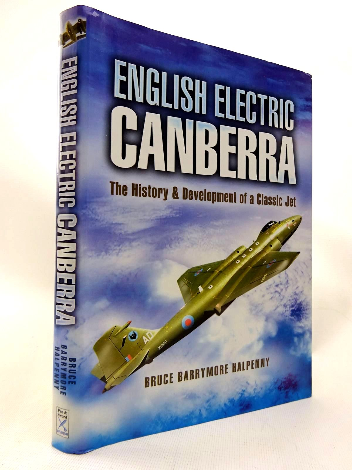 Photo of ENGLISH ELECTRIC CANBERRA: THE HISTORY AND DEVELOPMENT OF A CLASSIC JET written by Halpenny, Bruce Barrymore published by Pen & Sword Aviation (STOCK CODE: 1815818)  for sale by Stella & Rose's Books
