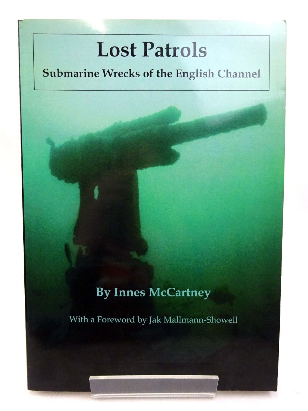 Photo of LOST PATROLS: SUBMARINE WRECKS OF THE ENGLISH CHANNEL written by McCartney, Innes published by Periscope Publishing (STOCK CODE: 1815835)  for sale by Stella & Rose's Books
