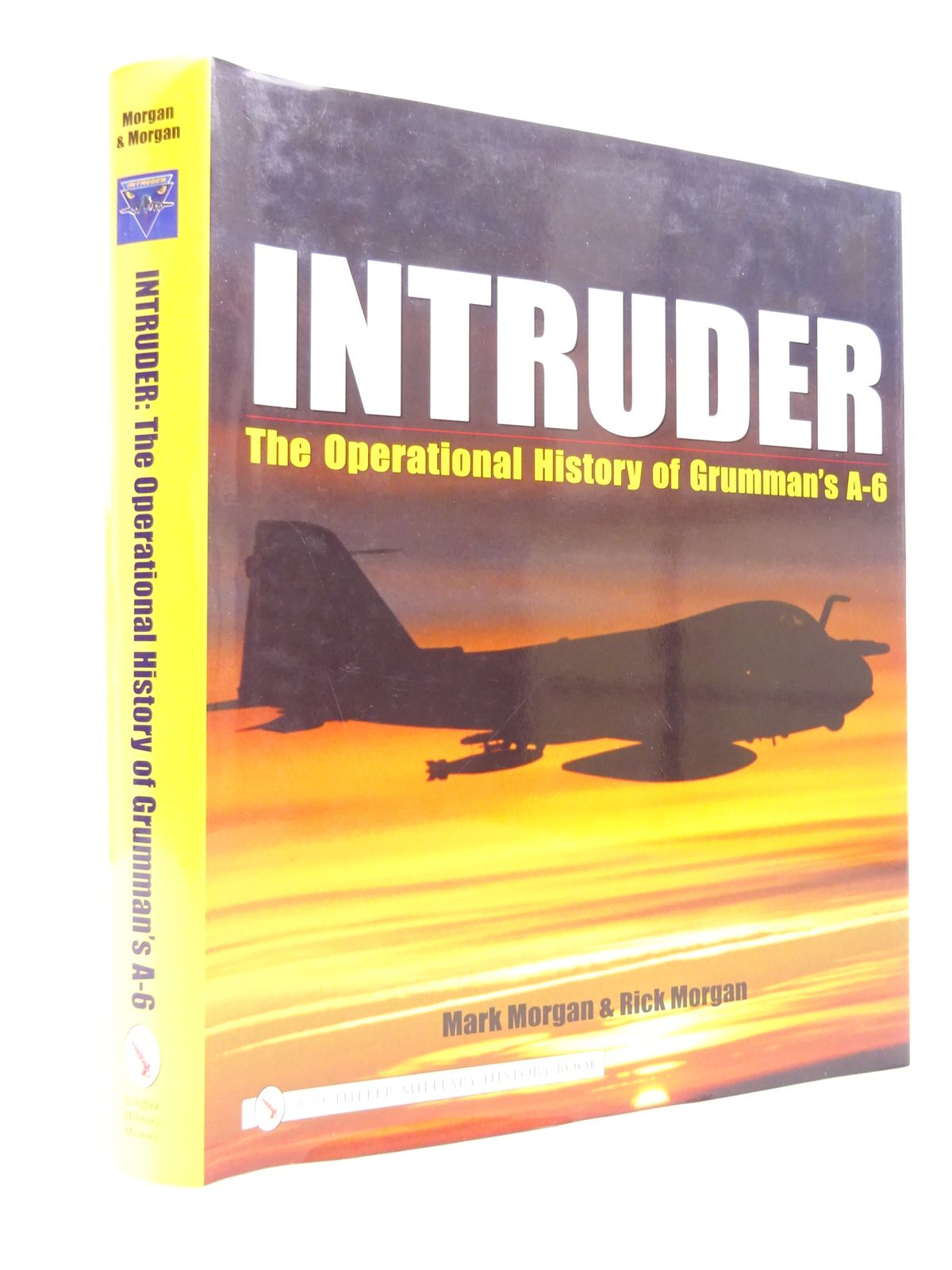 Photo of INTRUDER: THE OPERATIONAL HISTORY OF GRUMMAN'S A-6 written by Morgan, Mark<br />Morgan, Rick published by Schiffer Military History (STOCK CODE: 1815843)  for sale by Stella & Rose's Books