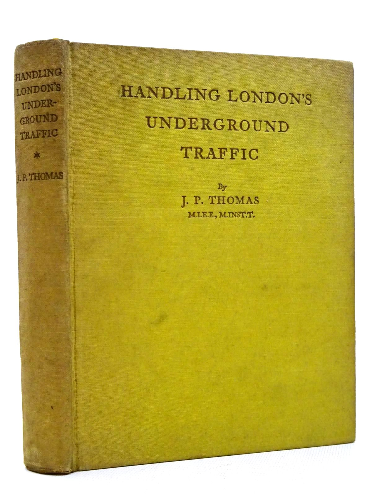 Photo of HANDLING LONDON'S UNDERGROUND TRAFFIC written by Thomas, J.P. published by London's Underground (STOCK CODE: 1815883)  for sale by Stella & Rose's Books