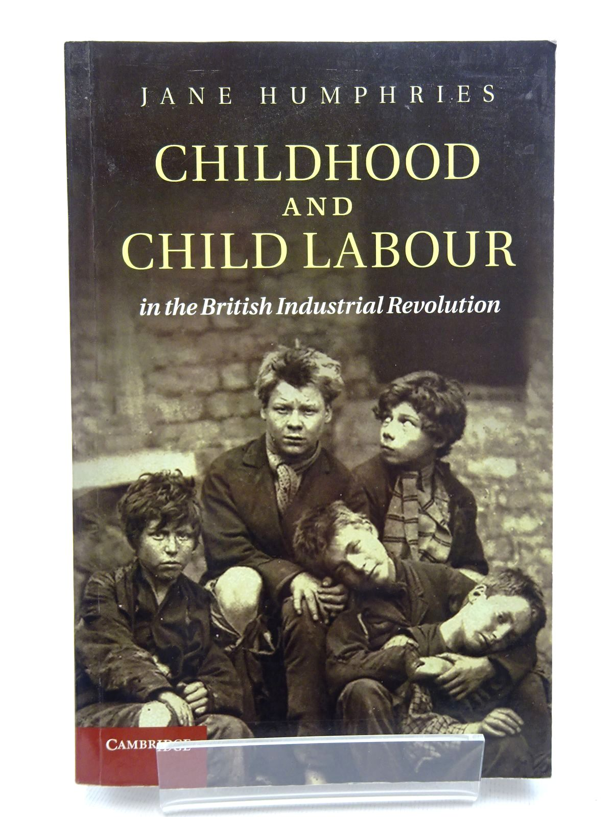 Photo of CHILDHOOD AND CHILD LABOUR IN THE BRITISH INDUSTRIAL REVOLUTION written by Humphries, Jane published by Cambridge University Press (STOCK CODE: 1815897)  for sale by Stella & Rose's Books