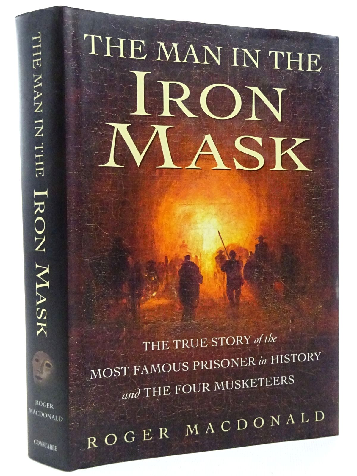 Photo of THE MAN IN THE IRON MASK: THE TRUE STORY OF THE MOST FAMOUS PRISONER IN HISTORY AND THE FOUR MUSKETEERS written by Macdonald, Roger published by Constable (STOCK CODE: 1815904)  for sale by Stella & Rose's Books