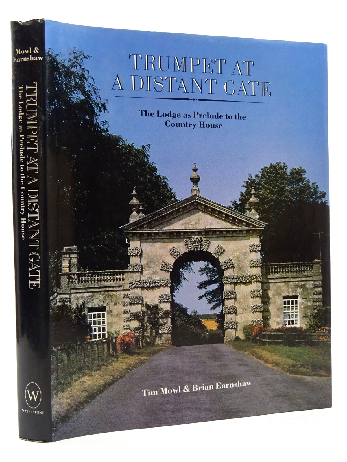 Photo of TRUMPET AT A DISTANT GATE: THE LODGE AS PRELUDE TO THE COUNTRY HOUSE written by Mowl, Timothy<br />Earnshaw, Brian published by Waterstone (STOCK CODE: 1815940)  for sale by Stella & Rose's Books