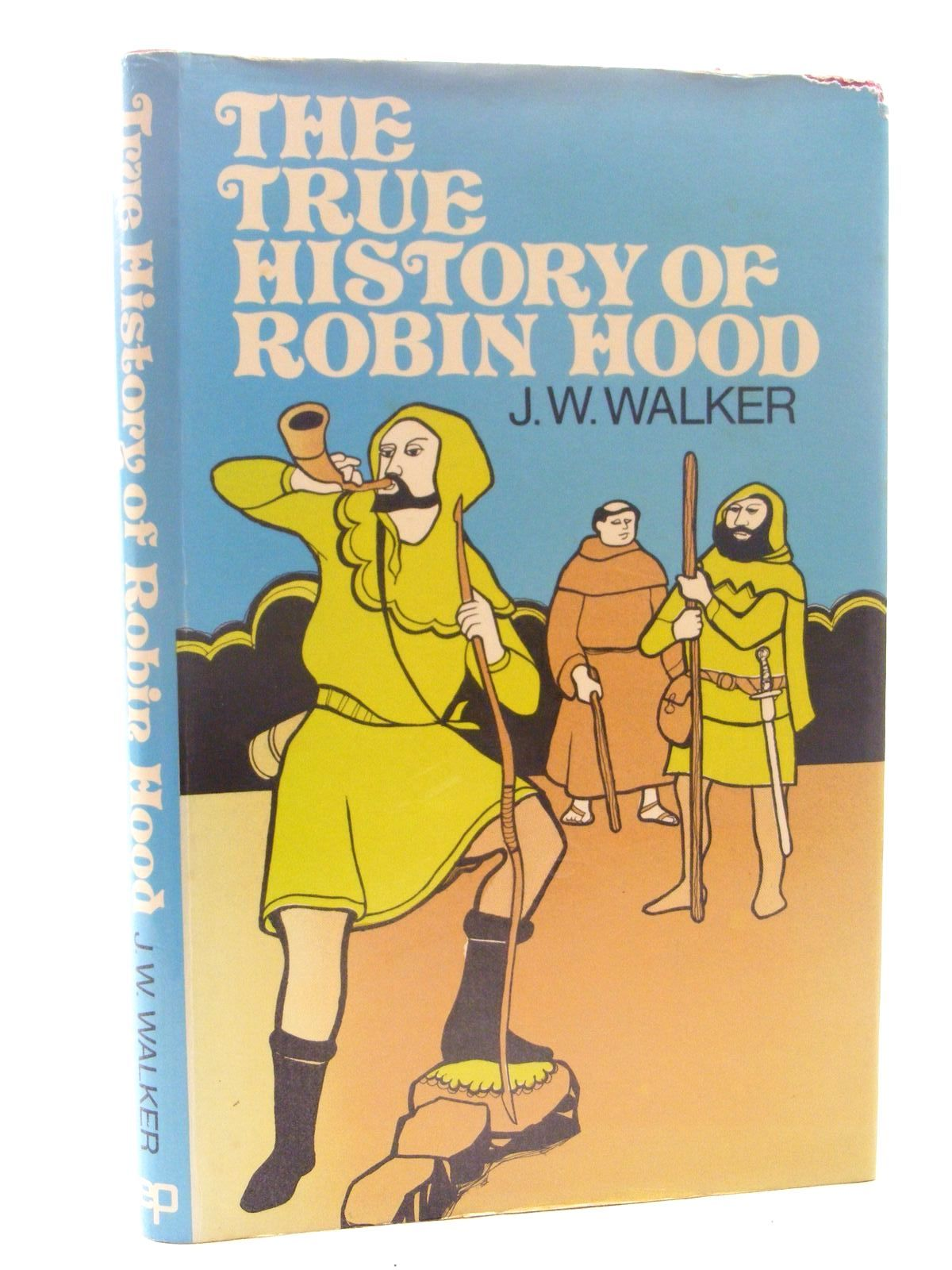 Photo of THE TRUE HISTORY OF ROBIN HOOD written by Walker, J.W. illustrated by Walker, Ethel W. published by EP Publishing Limited (STOCK CODE: 1815956)  for sale by Stella & Rose's Books