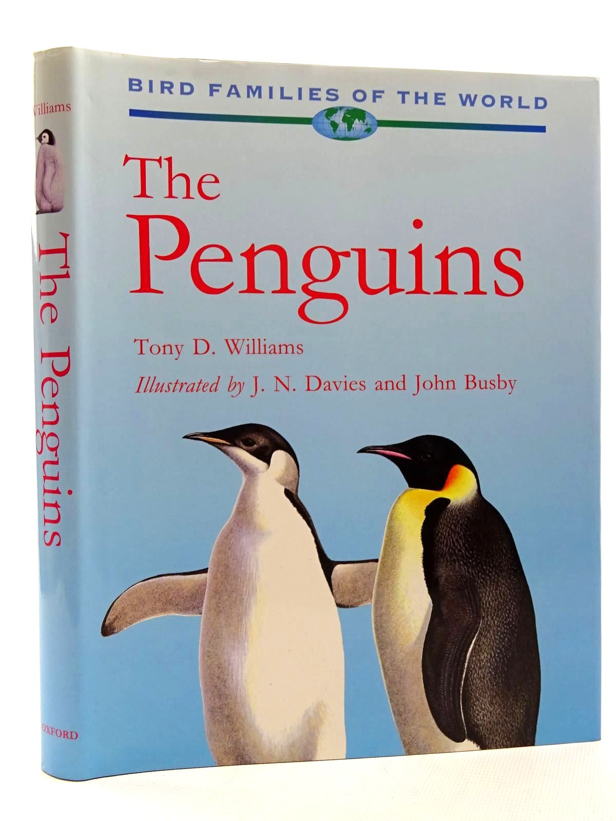 Photo of THE PENGUINS: SPHENISCIDAE (BIRD FAMILIES OF THE WORLD SERIES) written by Williams, Tony D. illustrated by Davies, J.N.<br />Busby, John published by Oxford University Press (STOCK CODE: 1815975)  for sale by Stella & Rose's Books