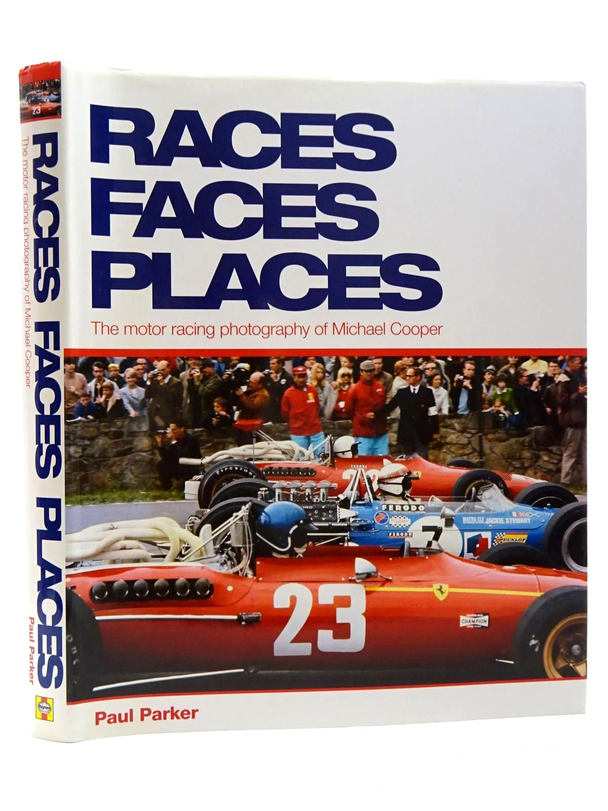 Photo of RACES FACES PLACES: THE MOTOR RACING PHOTOGRAPHY OF MICHAEL COOPER written by Parker, Paul published by Haynes Publishing (STOCK CODE: 1815990)  for sale by Stella & Rose's Books