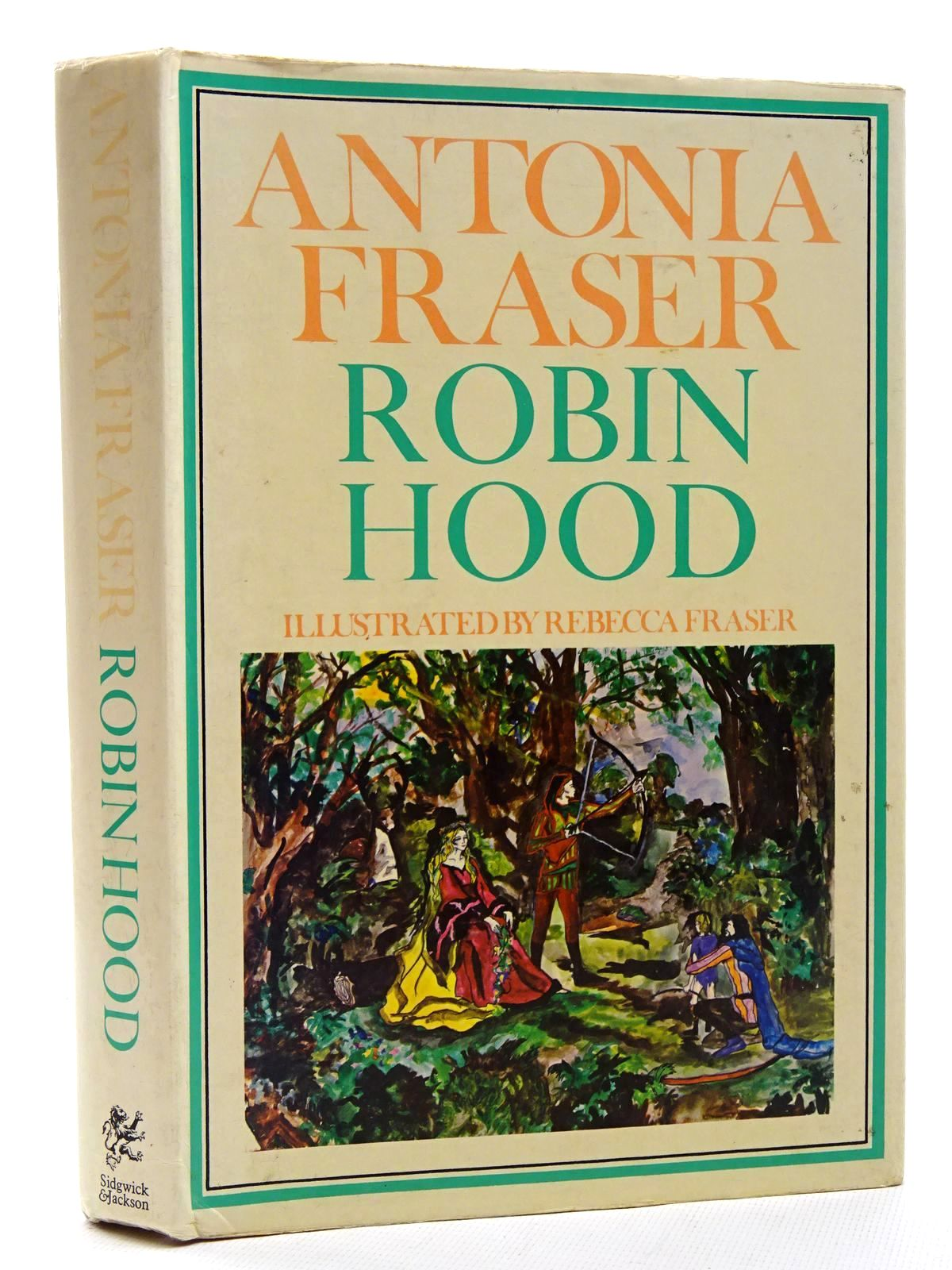 Photo of ROBIN HOOD written by Fraser, Antonia illustrated by Fraser, Rebecca published by Sidgwick & Jackson (STOCK CODE: 1815996)  for sale by Stella & Rose's Books