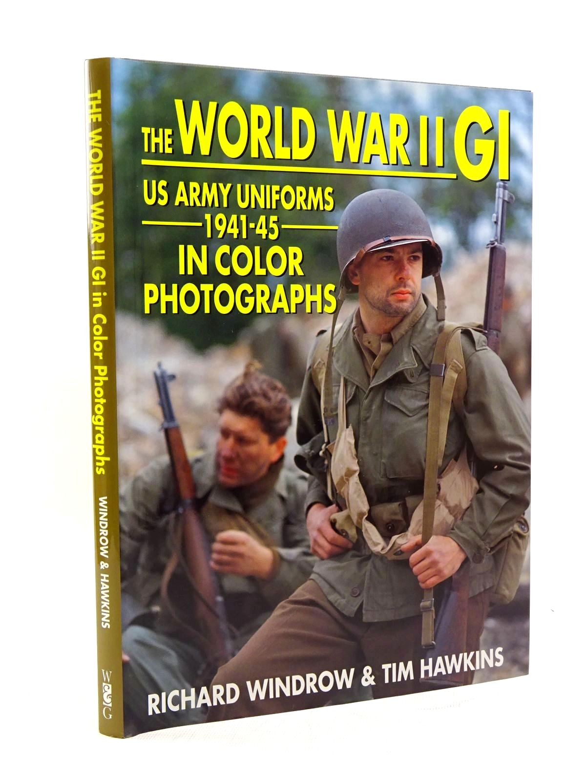 Photo of THE WORLD WAR II GI: US ARMY UNIFORMS 1941-45 written by Windrow, Richard<br />Hawkins, Tim published by Windrow & Greene (STOCK CODE: 1816005)  for sale by Stella & Rose's Books