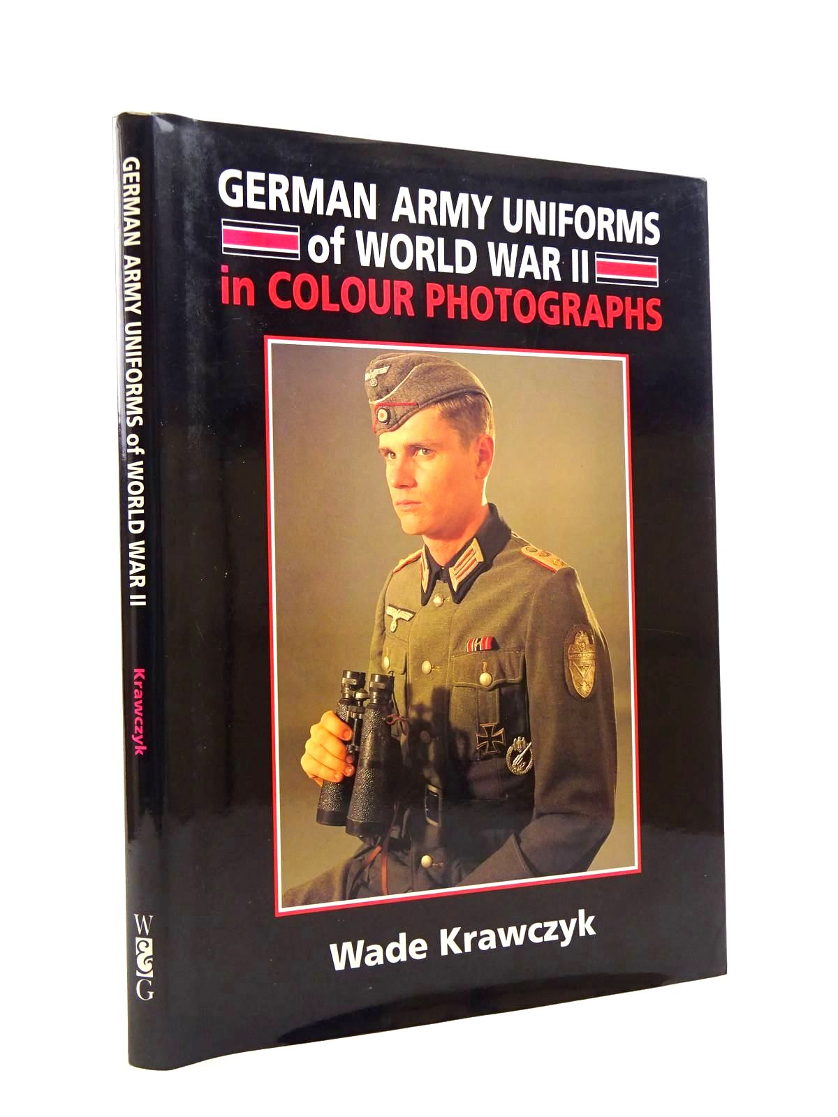 Photo of GERMAN ARMY UNIFORMS OF WORLD WAR II IN COLOUR PHOTOGRAPHS written by Krawczyk, Wade published by Windrow & Greene (STOCK CODE: 1816006)  for sale by Stella & Rose's Books