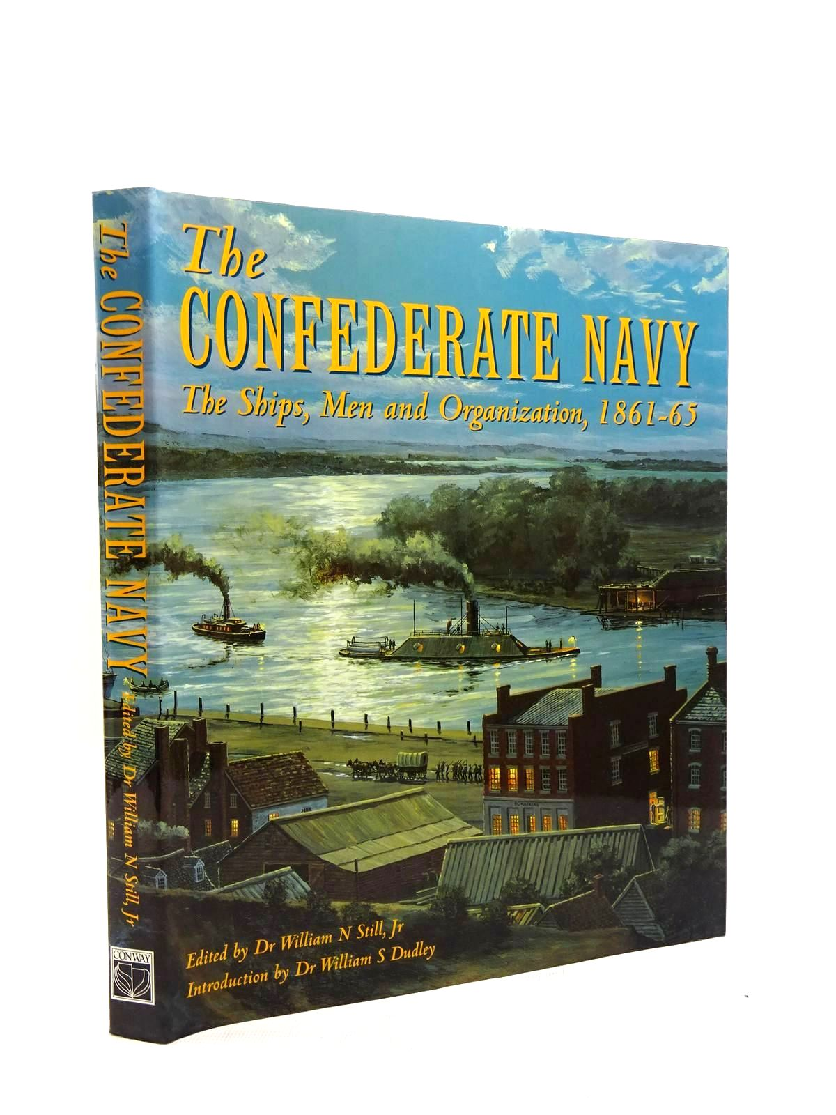 Photo of THE CONFEDERATE NAVY: THE SHIPS, MEN AND ORGANIZATION 1861-65 written by Still, William N. published by Conway Maritime Press (STOCK CODE: 1816011)  for sale by Stella & Rose's Books