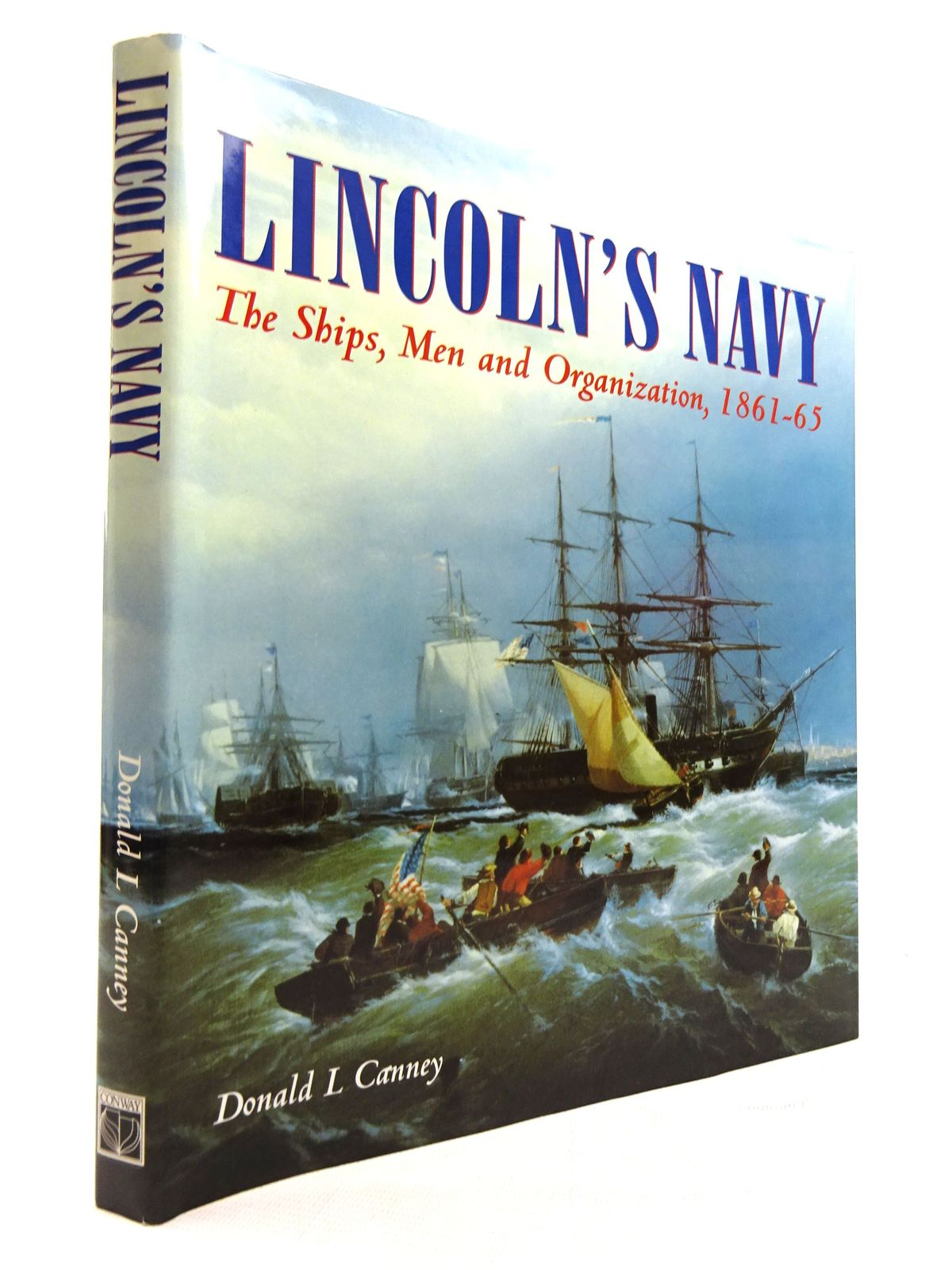 Photo of LINCOLN'S NAVY: THE SHIPS, MEN AND ORGANIZATION 1861-65 written by Canney, Donald L. published by Conway Maritime Press (STOCK CODE: 1816017)  for sale by Stella & Rose's Books