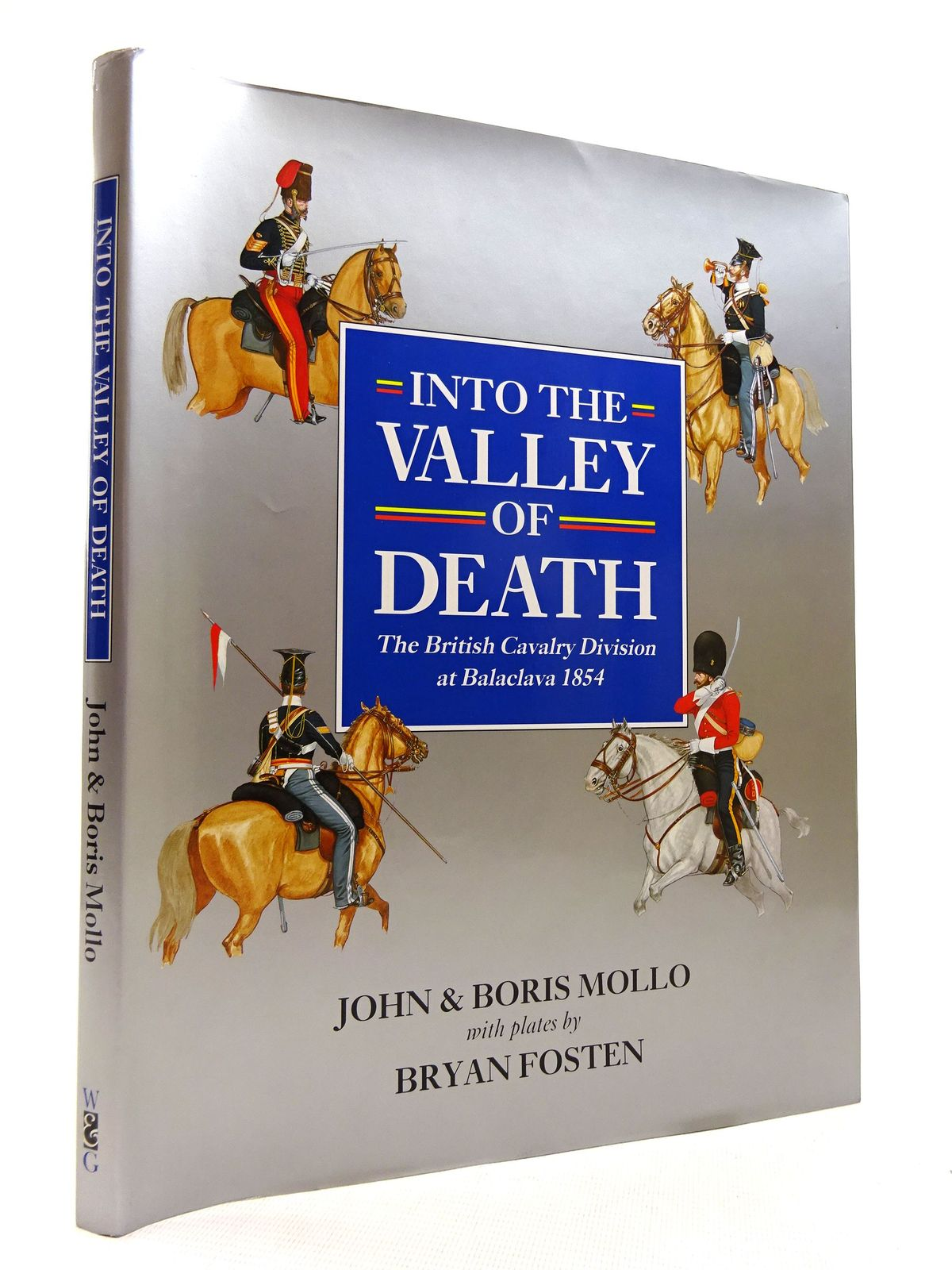 Photo of INTO THE VALLEY OF DEATH: THE BRITISH CAVALRY DIVISION AT BALACLAVA 1854 written by Mollo, John<br />Mollo, Boris illustrated by Fosten, Bryan published by Windrow & Greene (STOCK CODE: 1816018)  for sale by Stella & Rose's Books