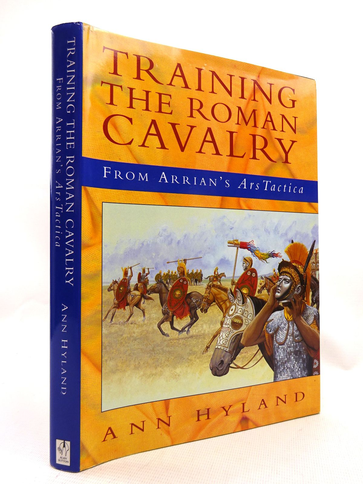 Photo of TRAINING THE ROMAN CAVALRY: FROM ARRIAN'S ARS TACTICA written by Hyland, Ann published by Alan Sutton (STOCK CODE: 1816025)  for sale by Stella & Rose's Books