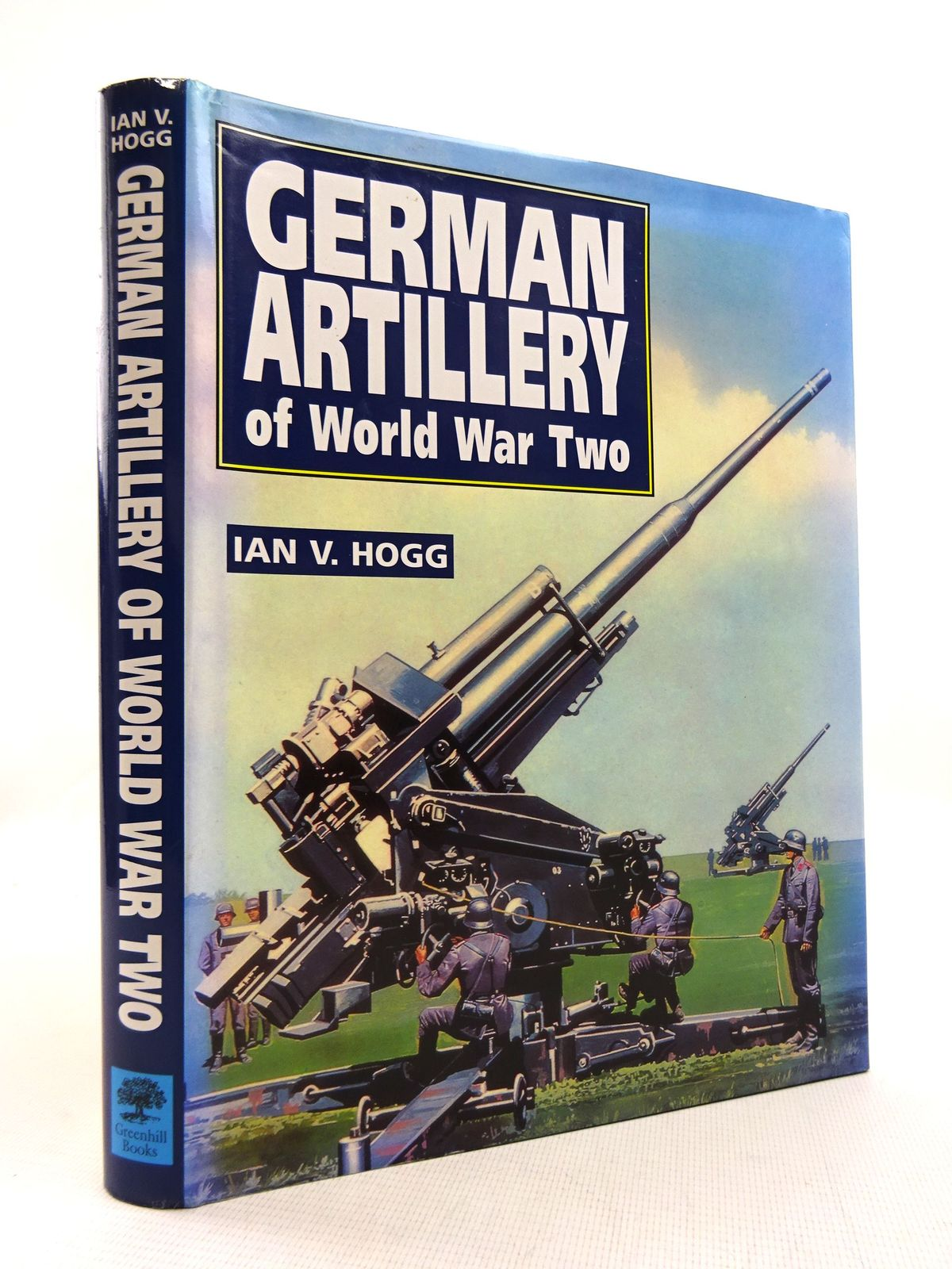 Photo of GERMAN ARTILLERY OF WORLD WAR TWO written by Hogg, Ian V. published by Greenhill Books (STOCK CODE: 1816026)  for sale by Stella & Rose's Books