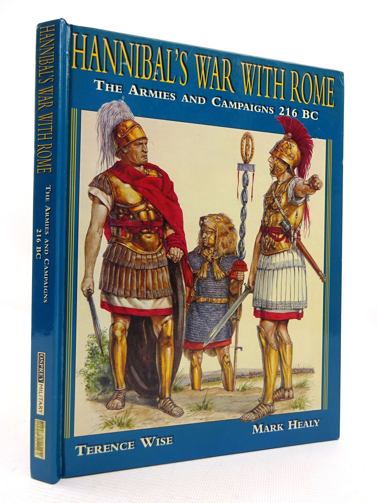 Photo of HANNIBAL'S WAR WITH ROME: THE ARMIES AND CAMPAIGNS 216 BC written by Wise, Terence<br />Healy, Mark published by Osprey Military (STOCK CODE: 1816027)  for sale by Stella & Rose's Books