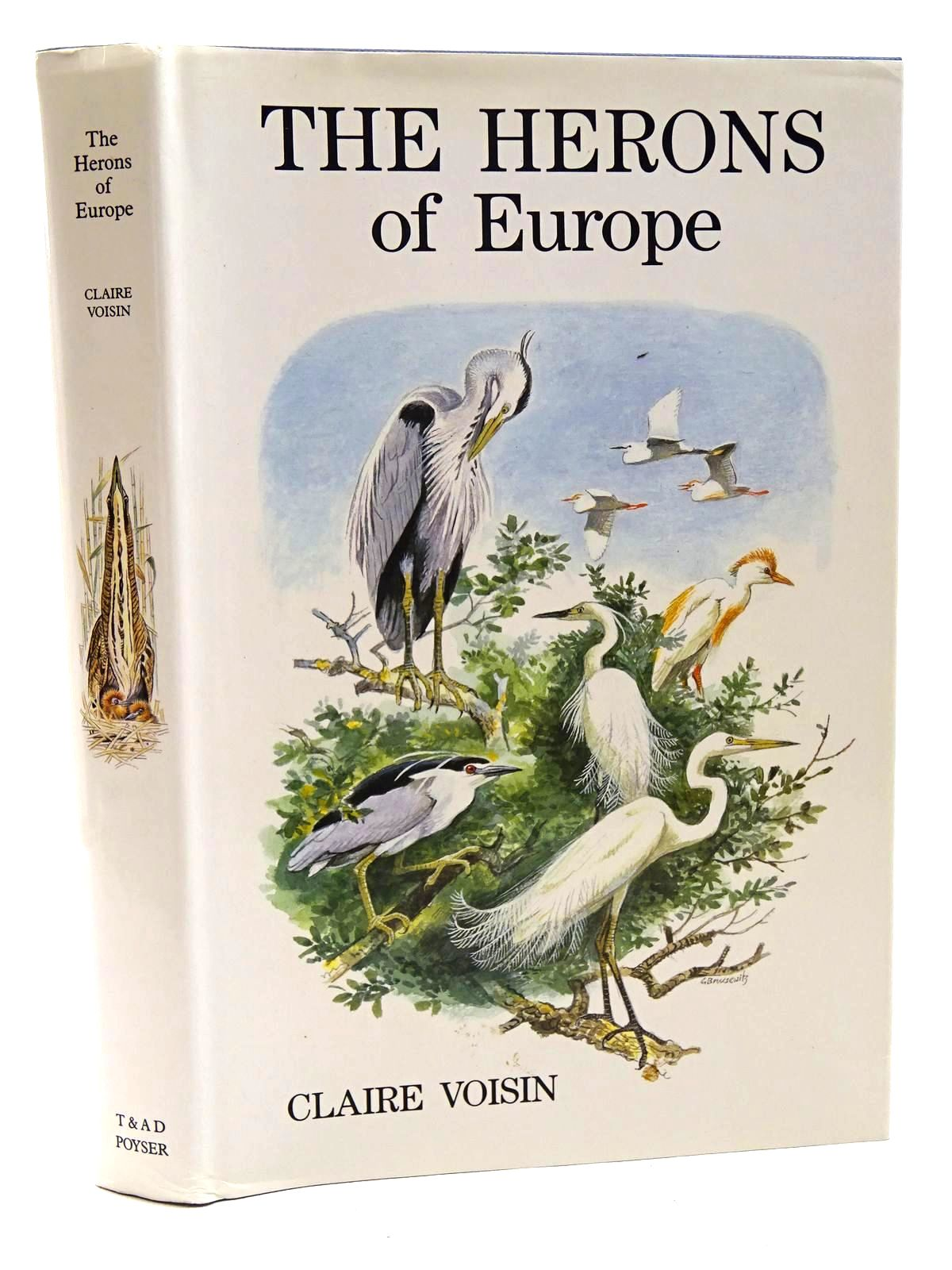Photo of THE HERONS OF EUROPE written by Voisin, Claire illustrated by Brusewitz, Gunnar<br />Suiro, P.L.<br />Desbordes, F. published by T. & A.D. Poyser (STOCK CODE: 1816040)  for sale by Stella & Rose's Books
