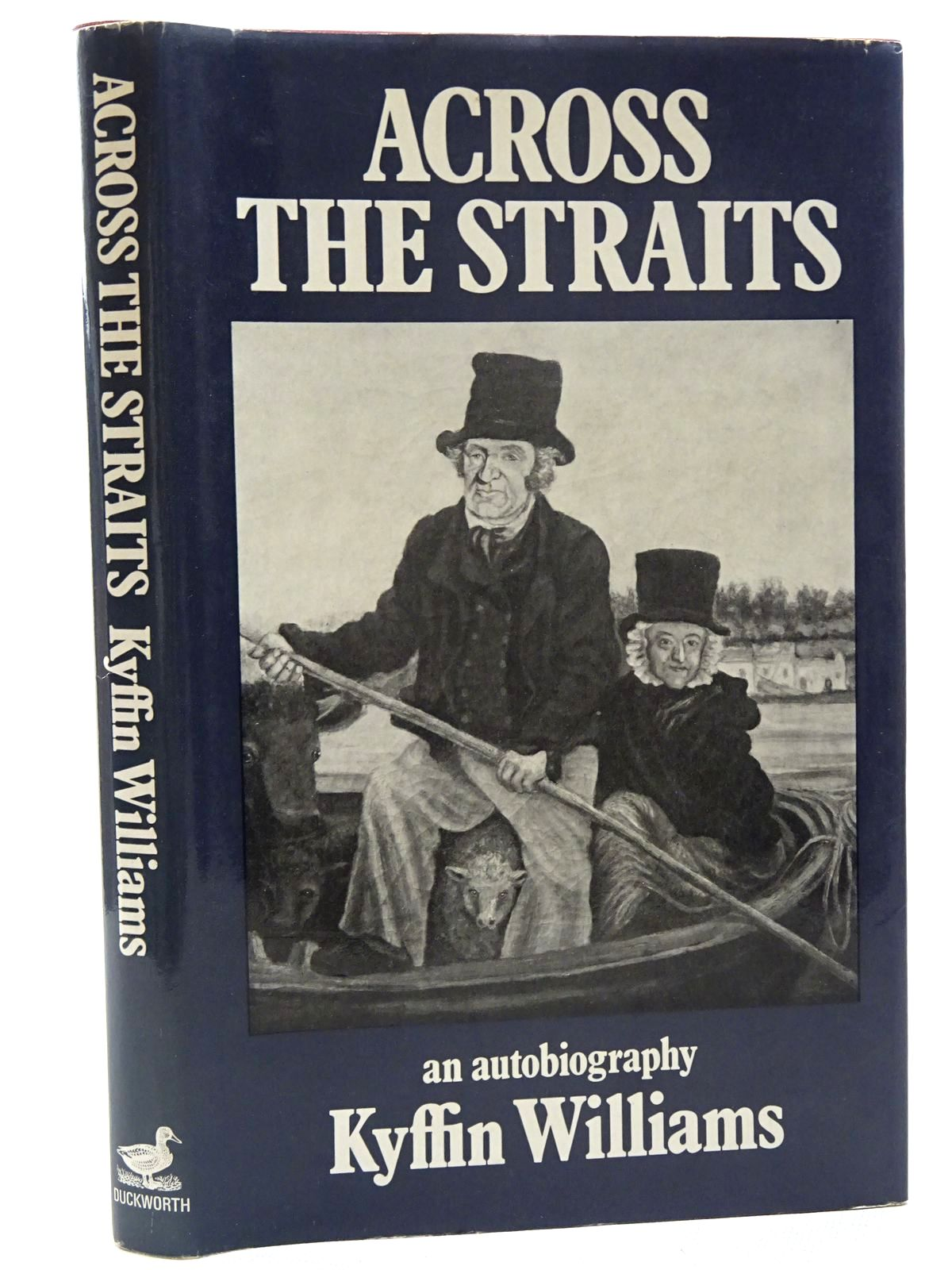 Photo of ACROSS THE STRAITS: AN AUTOBIOGRAPHY written by Williams, Kyffin illustrated by Williams, Kyffin published by Duckworth (STOCK CODE: 1816046)  for sale by Stella & Rose's Books