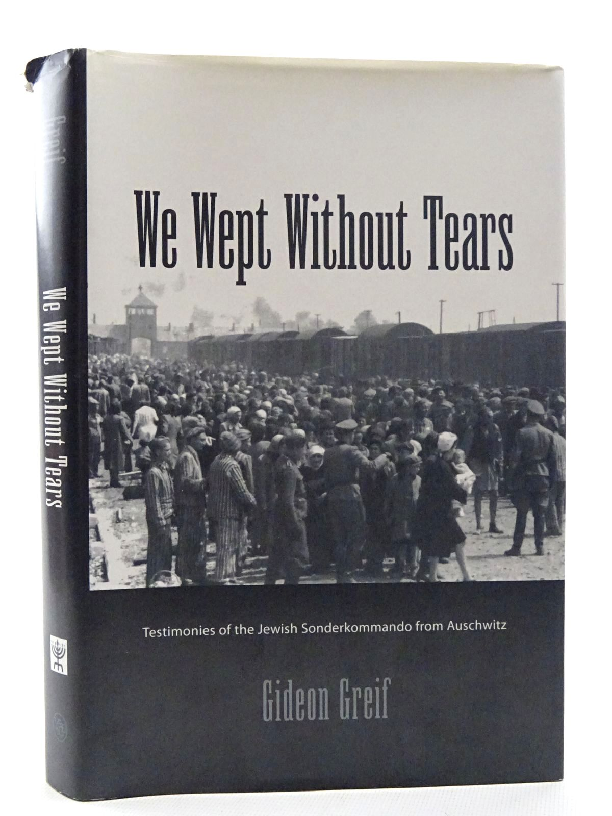 Photo of WE WEPT WITHOUT TEARS: TESTIMONIES OF THE JEWISH SONDERKOMMANDO FROM AUSCHWITZ written by Greif, Gideon published by Yale University Press (STOCK CODE: 1816057)  for sale by Stella & Rose's Books