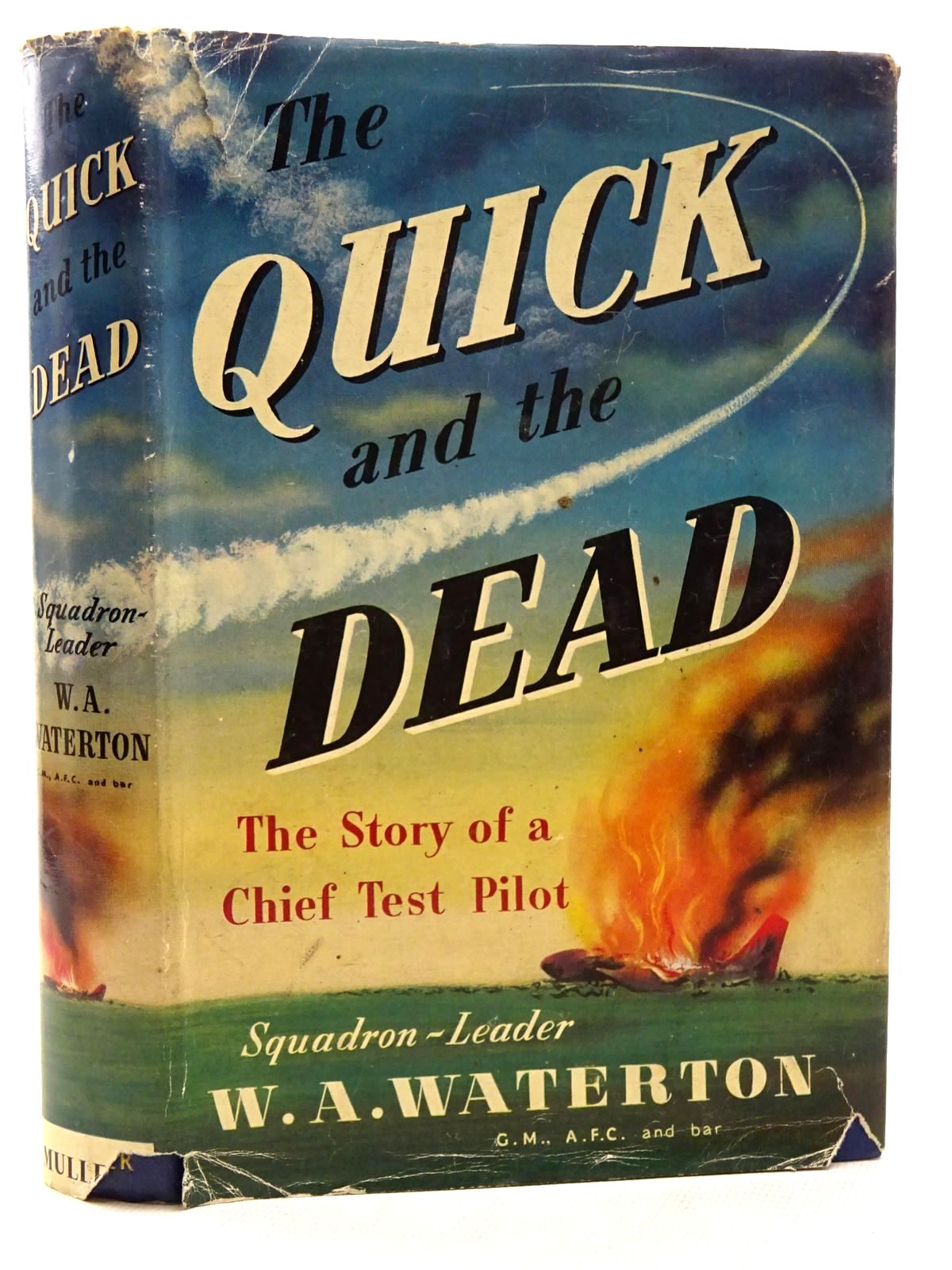 Photo of THE QUICK AND THE DEAD written by Waterton, W.A. published by Frederick Muller Limited (STOCK CODE: 1816058)  for sale by Stella & Rose's Books