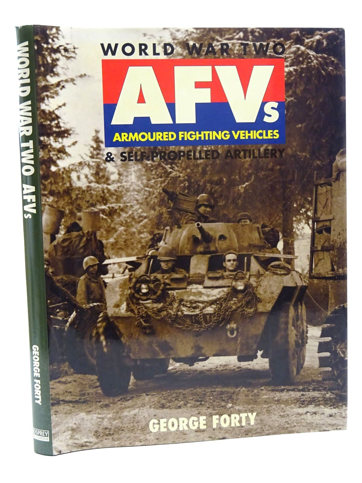 Photo of WORLD WAR TWO AFVS ARMOURED FIGHTING VEHICLES & SELF-PROPELLED ARTILLERY written by Forty, George published by Osprey Automotive (STOCK CODE: 1816060)  for sale by Stella & Rose's Books