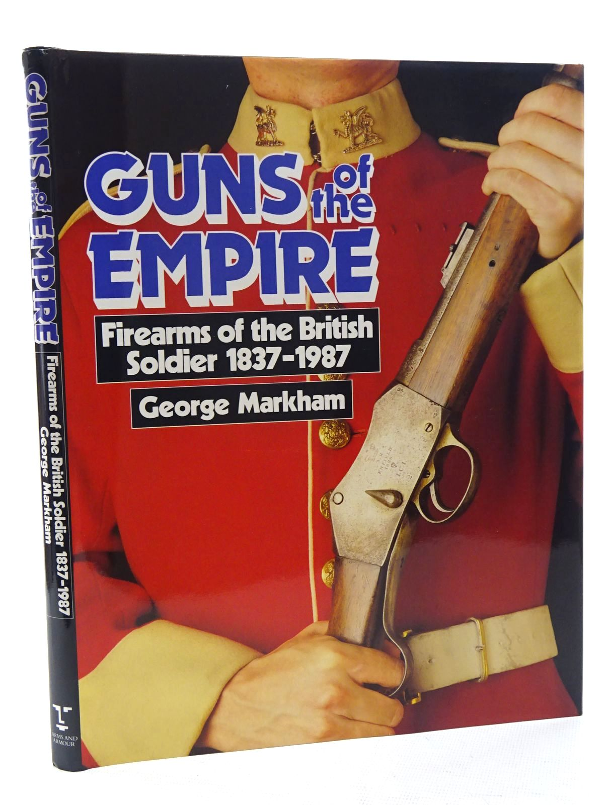 Photo of GUNS OF THE EMPIRE: FIREARMS OF THE BRITISH SOLDIER, 1837-1987 written by Markham, George published by Arms & Armour Press (STOCK CODE: 1816069)  for sale by Stella & Rose's Books
