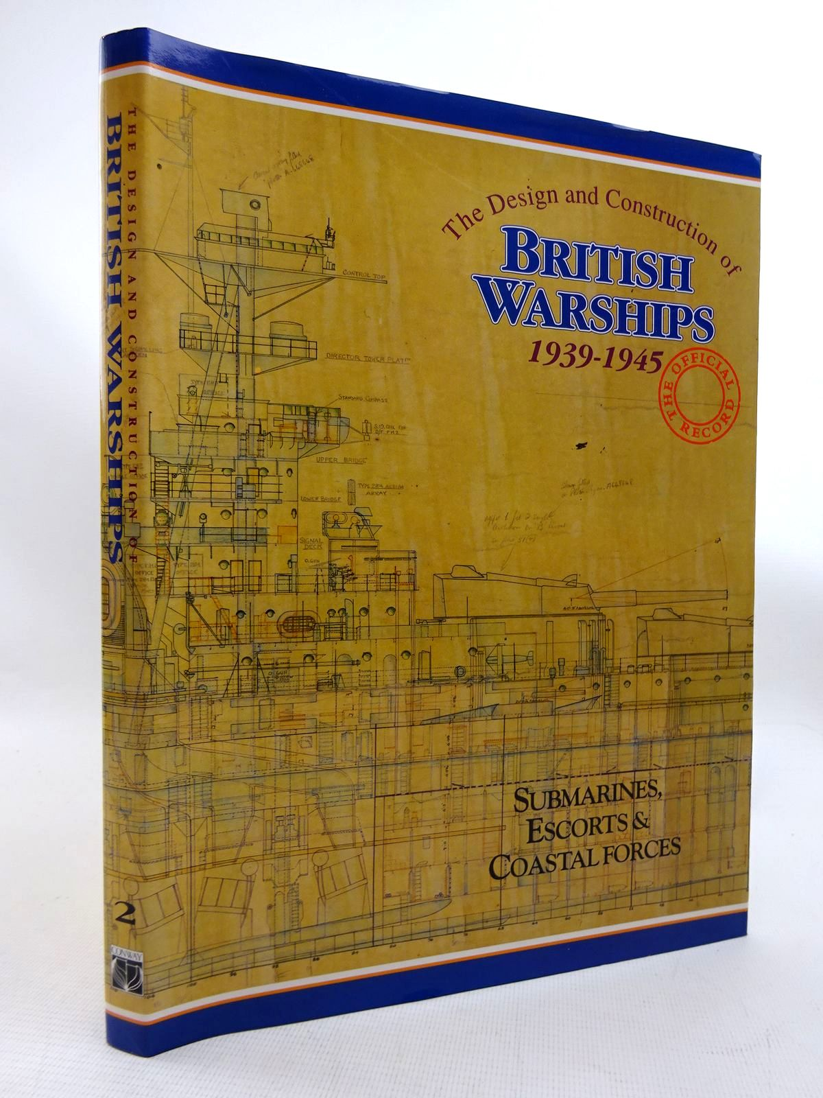 Photo of THE DESIGN AND CONSTRUCTION OF BRITISH WARSHIPS 1939-1945 VOLUME II - SUBMARINES, ESCORTS AND COASTAL FORCES written by Brown, David K. published by Conway Maritime Press (STOCK CODE: 1816080)  for sale by Stella & Rose's Books