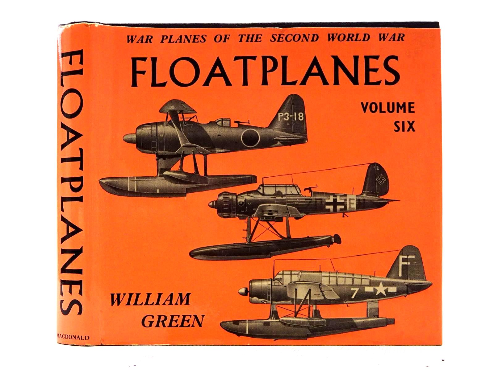 Photo of WAR PLANES OF THE SECOND WORLD WAR: FLOATPLANES VOLUME SIX written by Green, William illustrated by Punnett, Dennis published by MacDonald (STOCK CODE: 1816137)  for sale by Stella & Rose's Books