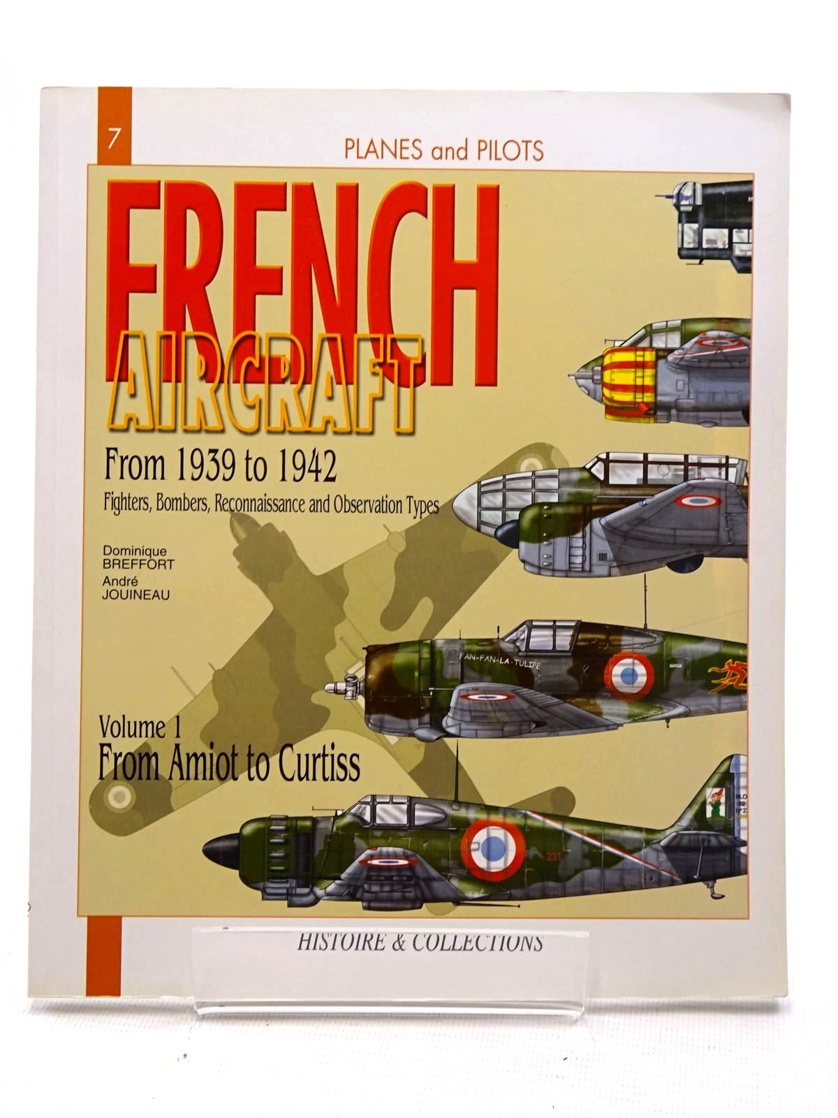 Photo of FRENCH AIRCRAFT 1939-1942 TOME: 1 FROM AMIOT TO CURTISS written by Jouineau, Andre<br />Breffort, Dominique published by Histoire & Collections (STOCK CODE: 1816167)  for sale by Stella & Rose's Books