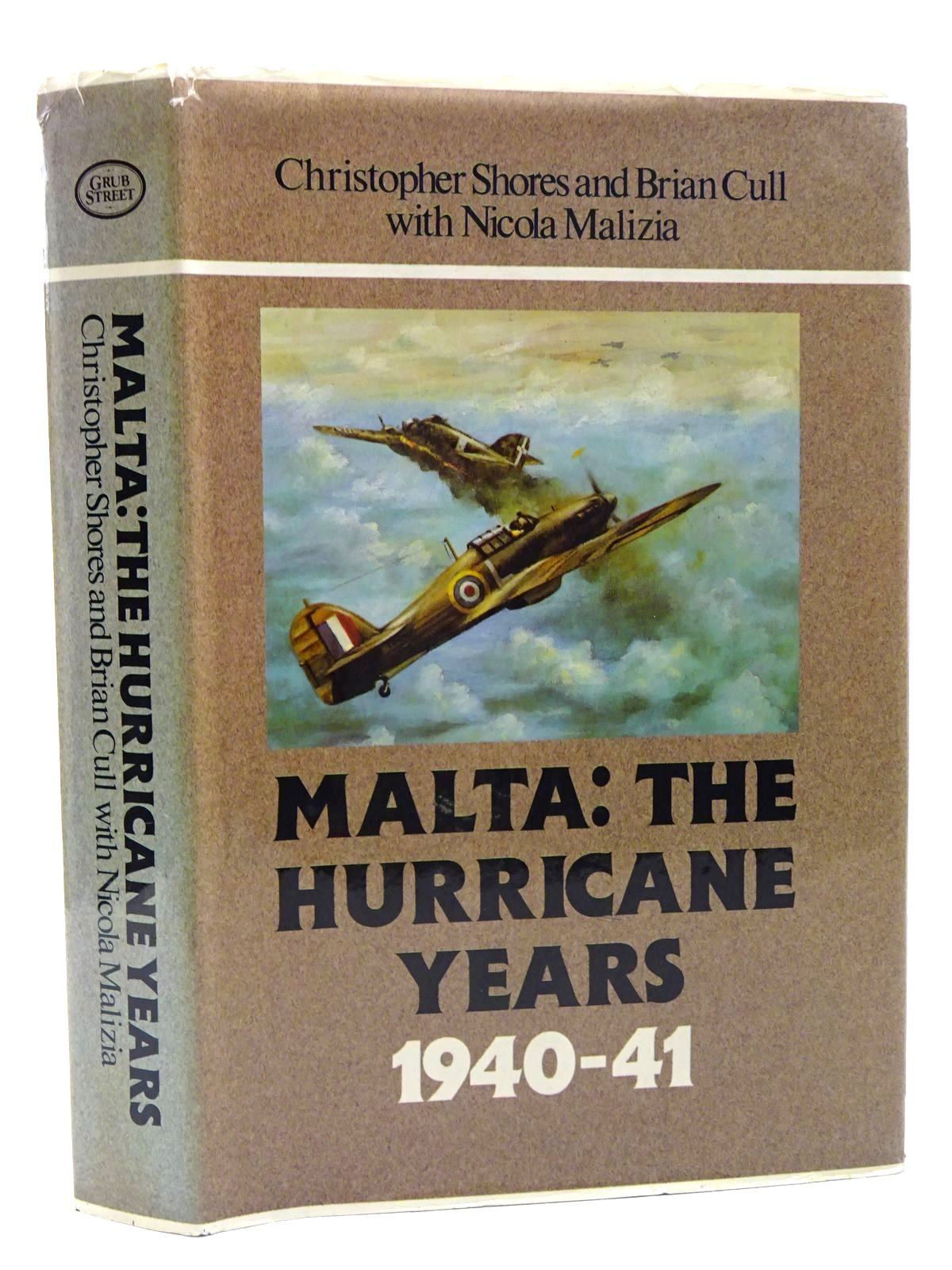 Photo of MALTA: THE HURRICANE YEARS 1940-41 written by Shores, Christopher<br />Cull, Brian<br />Malizia, Nicola published by Grub Street (STOCK CODE: 1816168)  for sale by Stella & Rose's Books