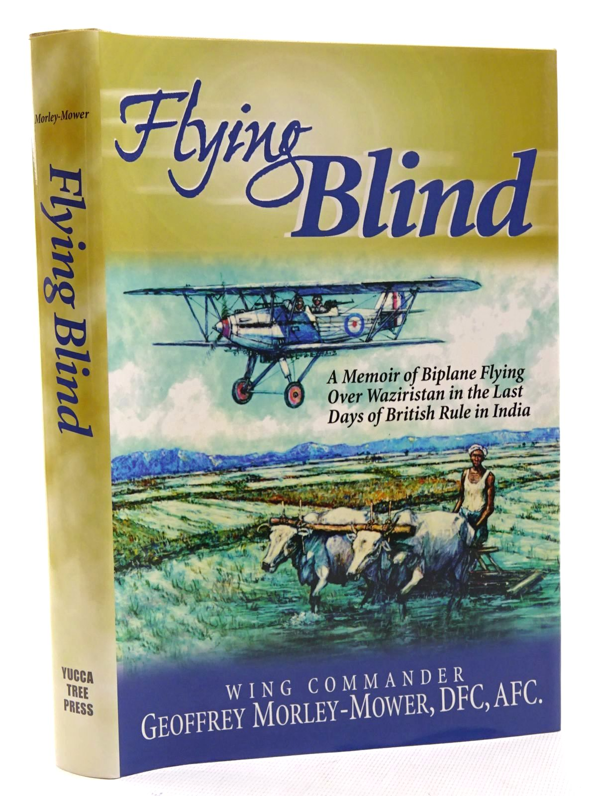 Photo of FLYING BLIND: A MEMOIR OF BIPLANE OPERATIONS OVER WAZIRISTAN IN THE LAST DAYS OF BRITISH RULE IN INDIA written by Morley-Mower, Geoffrey published by Yucca Tree Press (STOCK CODE: 1816170)  for sale by Stella & Rose's Books